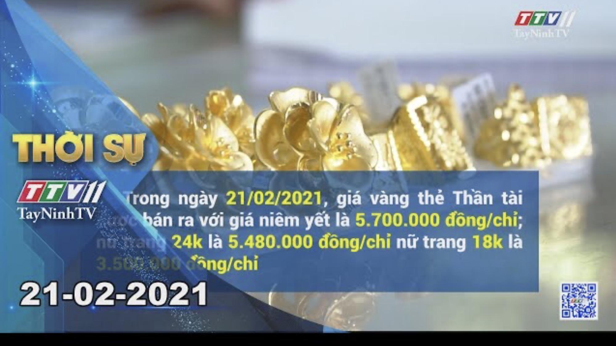 Thời sự Tây Ninh 21-02-2021 | Tin tức hôm nay | TayNinhTV