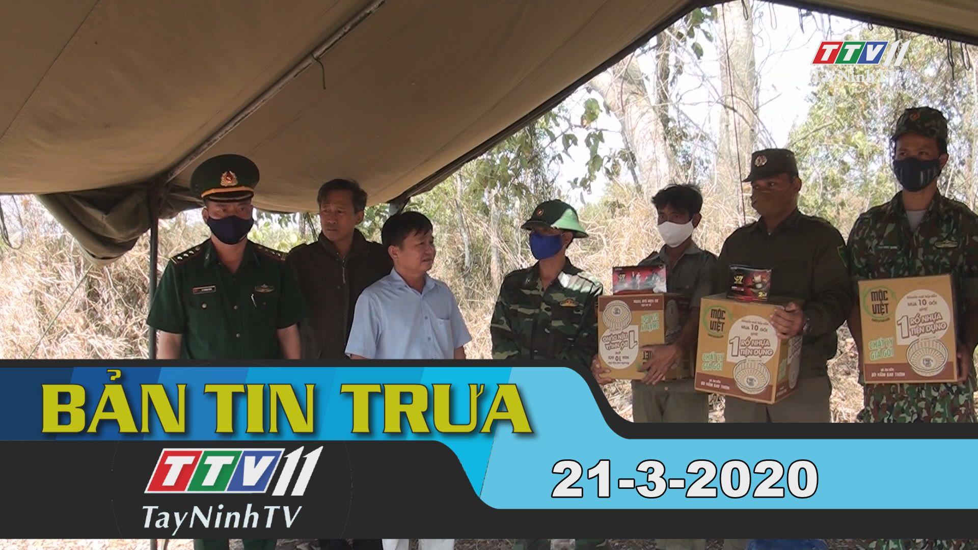 Bản tin trưa 21-3-2020 | Tin tức hôm nay | TayNinhTV