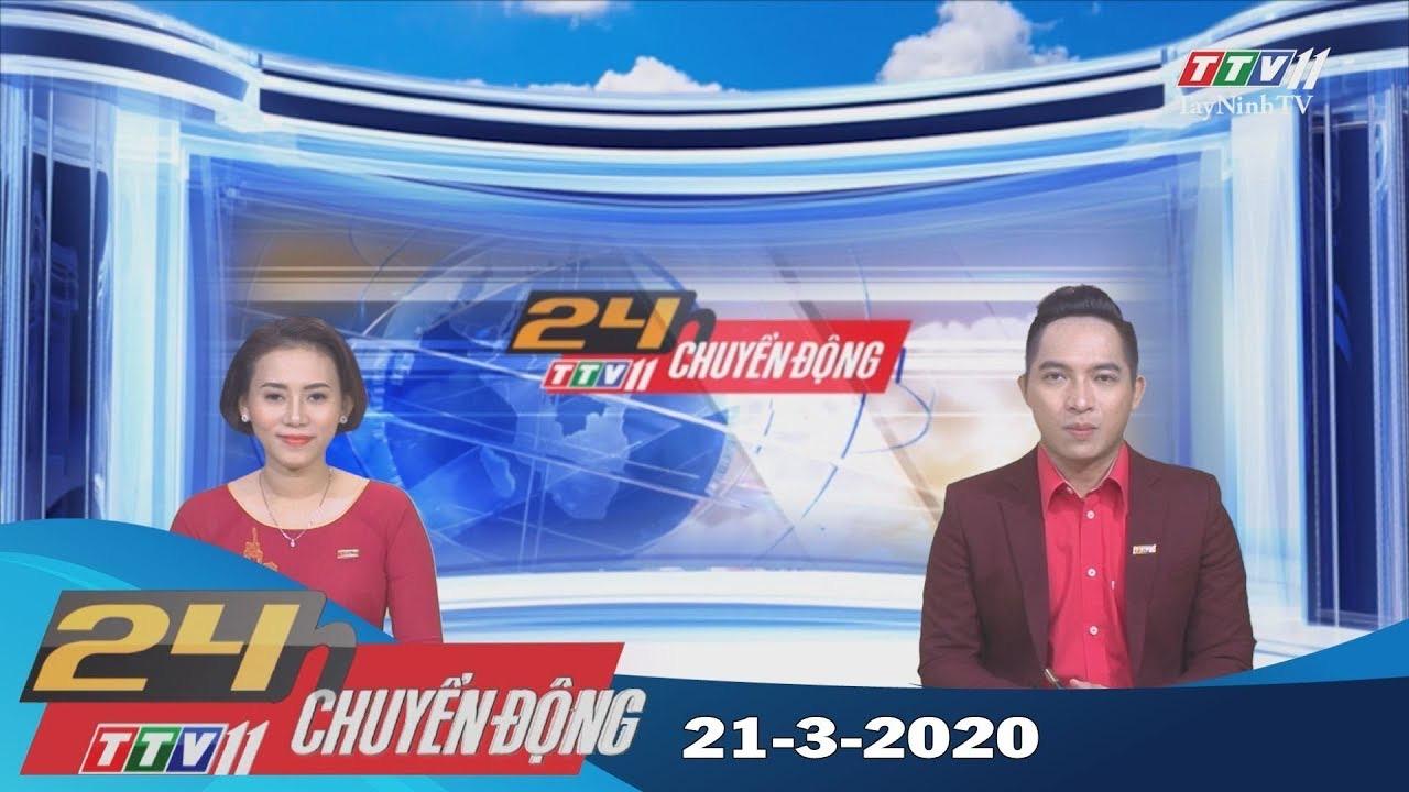 24h Chuyển động 21-3-2020 | Tin tức hôm nay | TayNinhTV