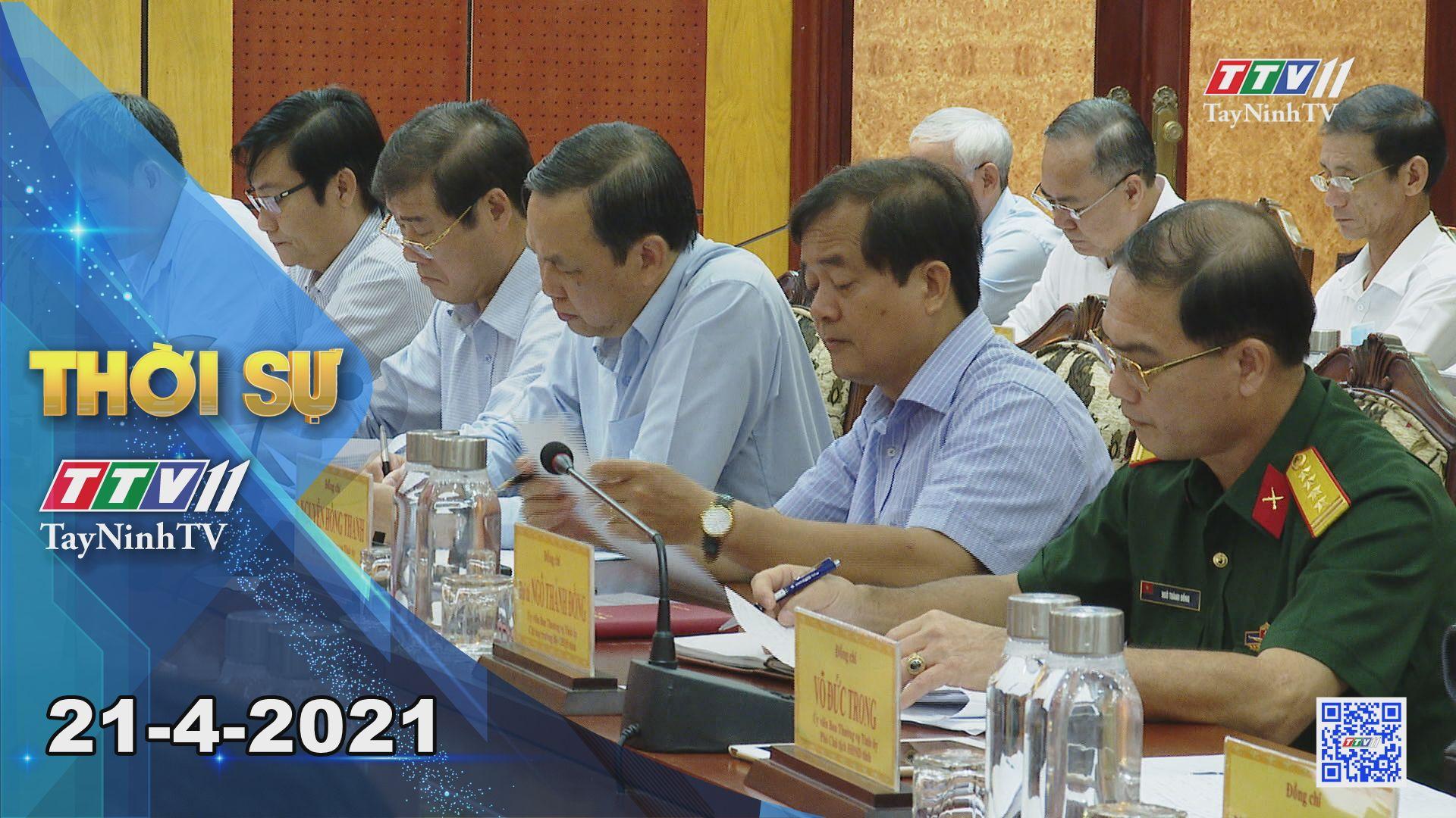 Thời sự Tây Ninh 21-4-2021 | Tin tức hôm nay | TayNinhTV