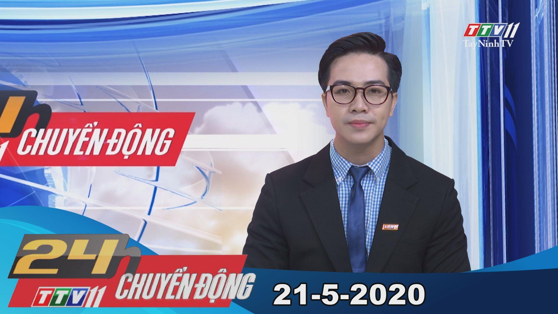 24h Chuyển động 21-5-2020 | Tin tức hôm nay | TayNinhTV