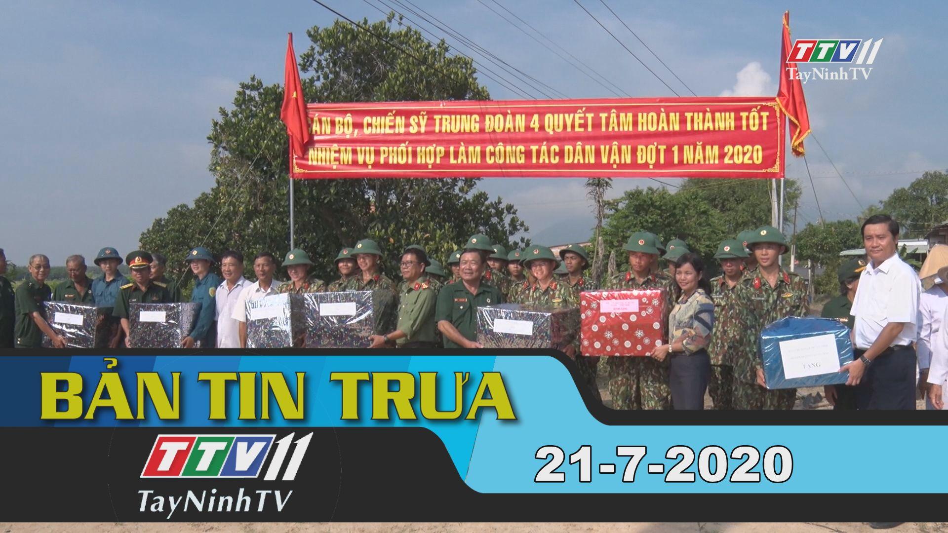 Bản tin trưa 21-7-2020 | Tin tức hôm nay | TayNinhTV