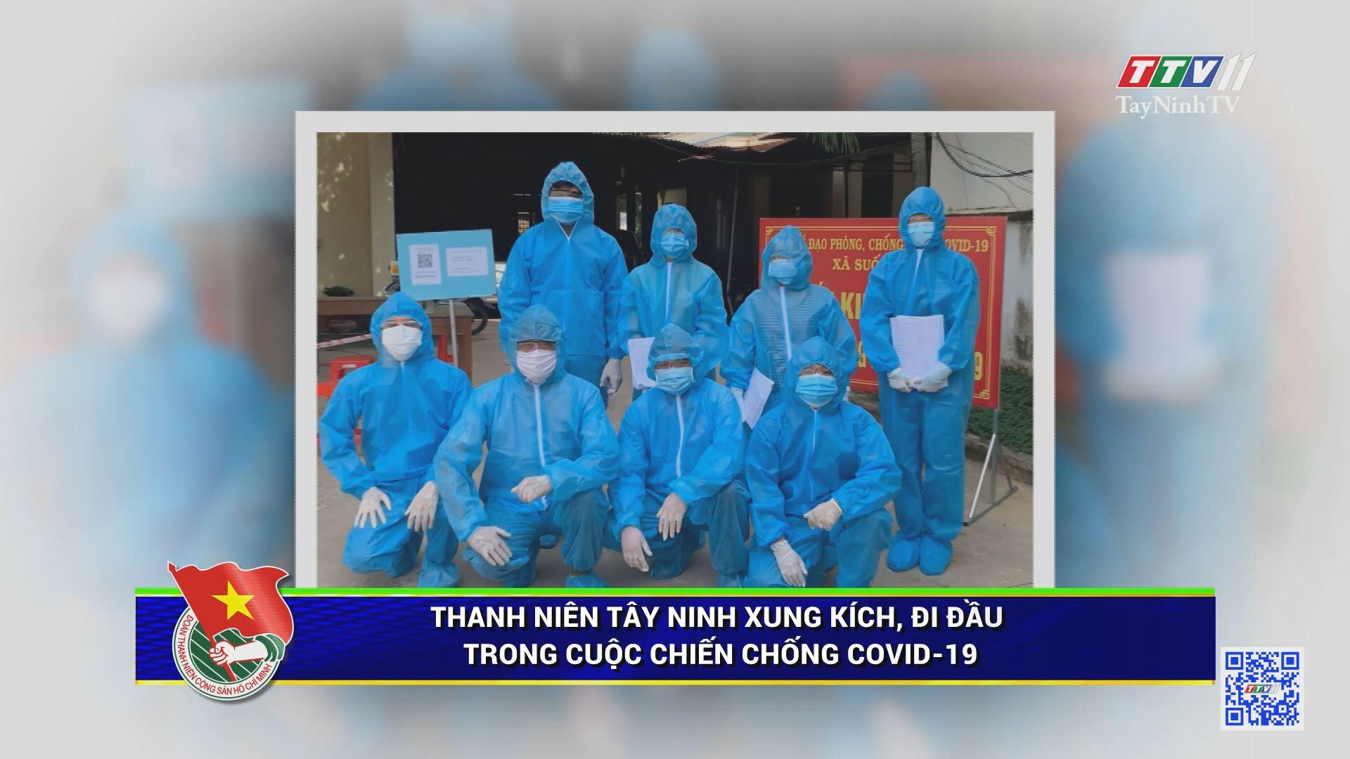 Thanh niên Tây Ninh xung kích, đi đầu trong cuộc chiến chống Covid-19 | THANH NIÊN | TayNinhTV