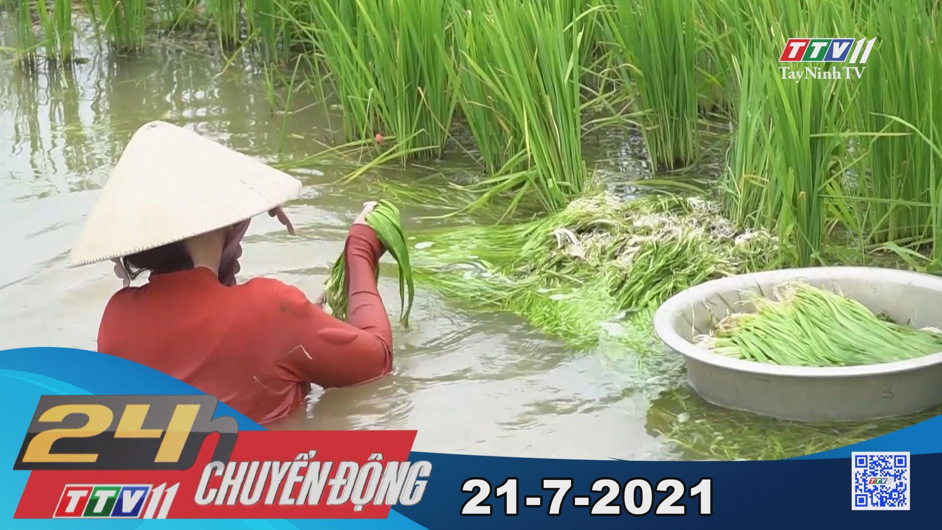 24h Chuyển động 21-7-2021 | Tin tức hôm nay | TayNinhTV