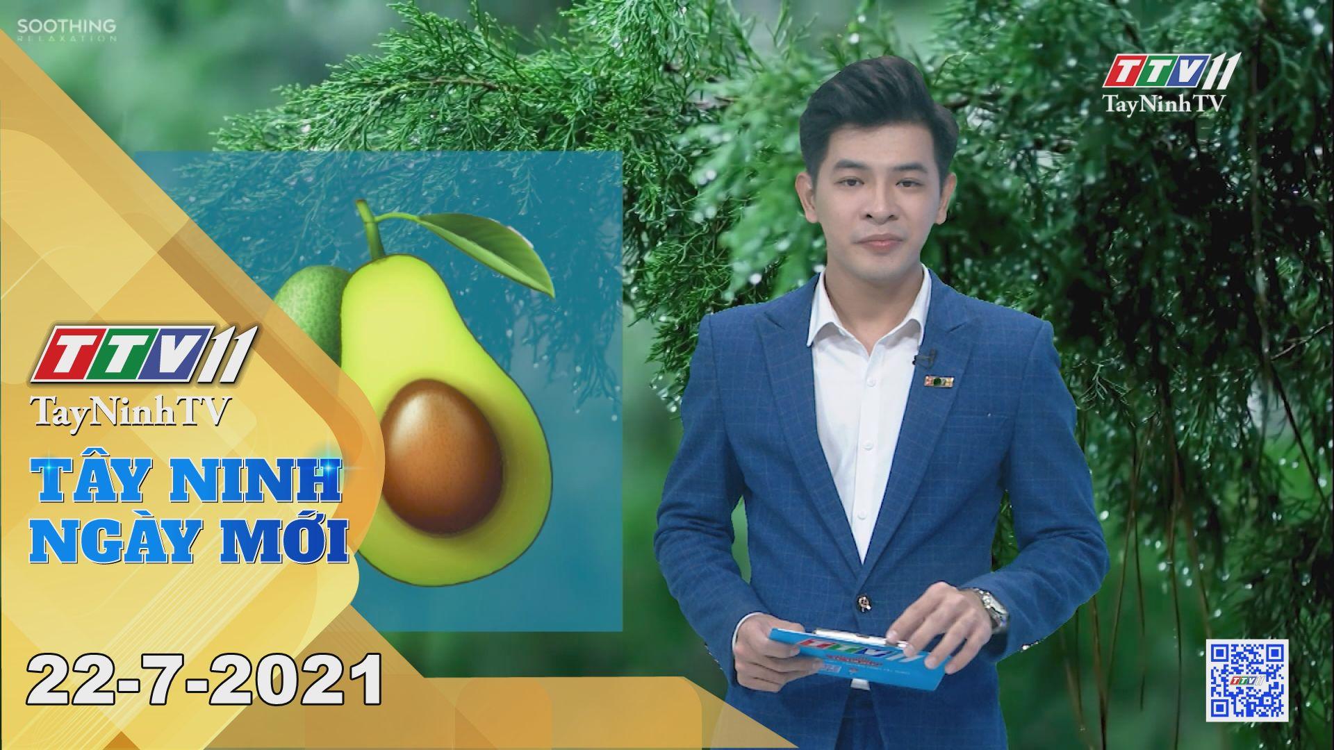 Tây Ninh Ngày Mới 22-7-2021 | Tin tức hôm nay | TayNinhTV