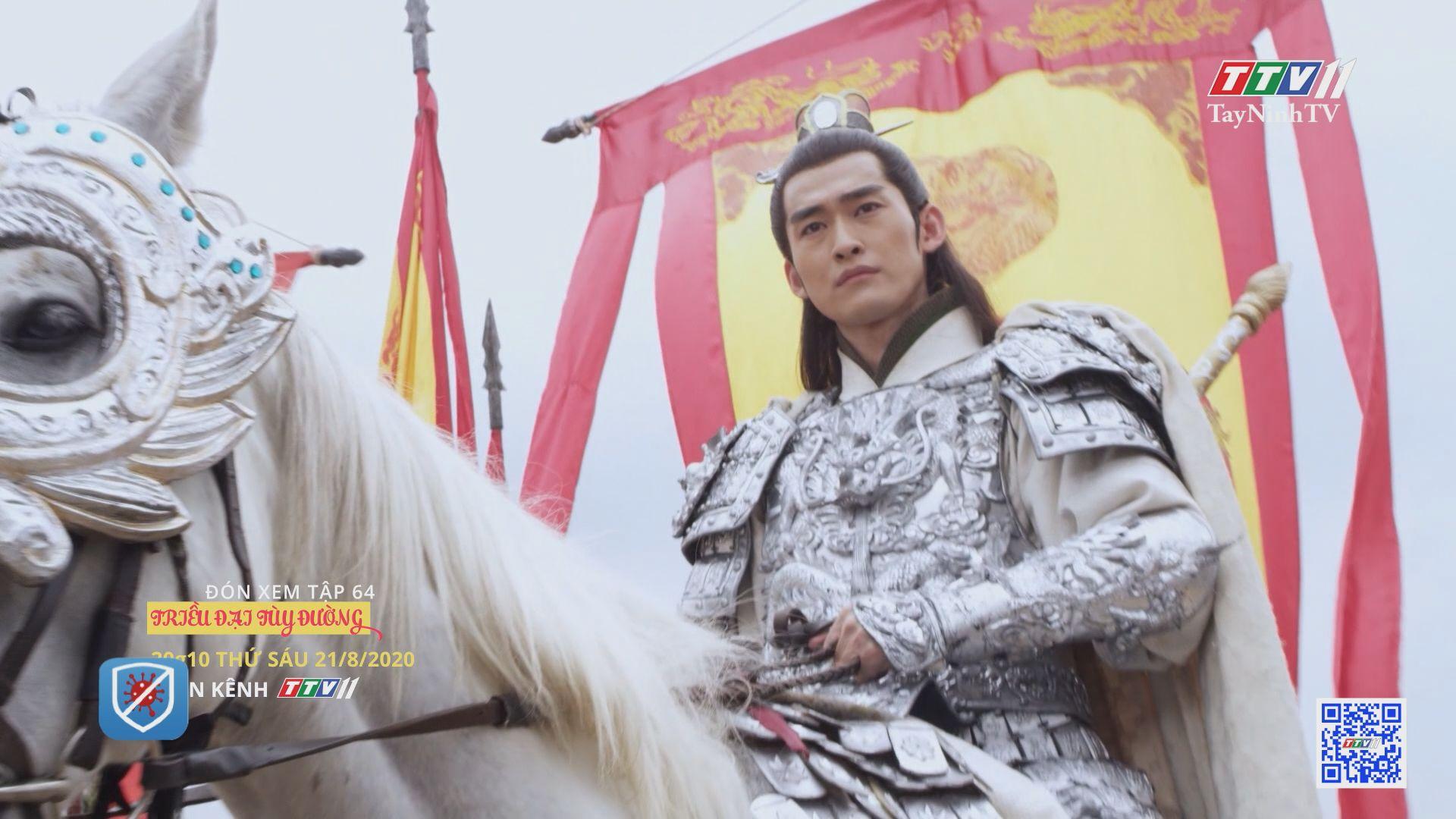 Triều đại Tùy Đường - TẬP 64 trailer   TRIỀU ĐẠI TÙY ĐƯỜNG   TayNinhTV