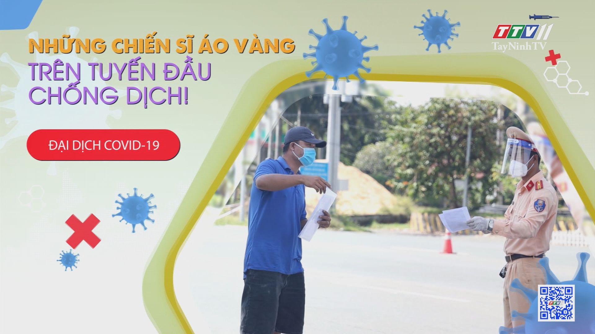 Những chiến sĩ áo vàng trên tuyến đầu chống dịch | VĂN HÓA GIAO THÔNG | TayNinhTV