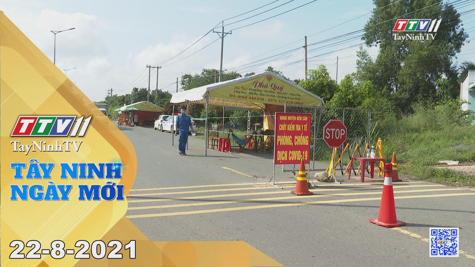 Tây Ninh Ngày Mới 22-8-2021 | Tin tức hôm nay | TayNinhTV