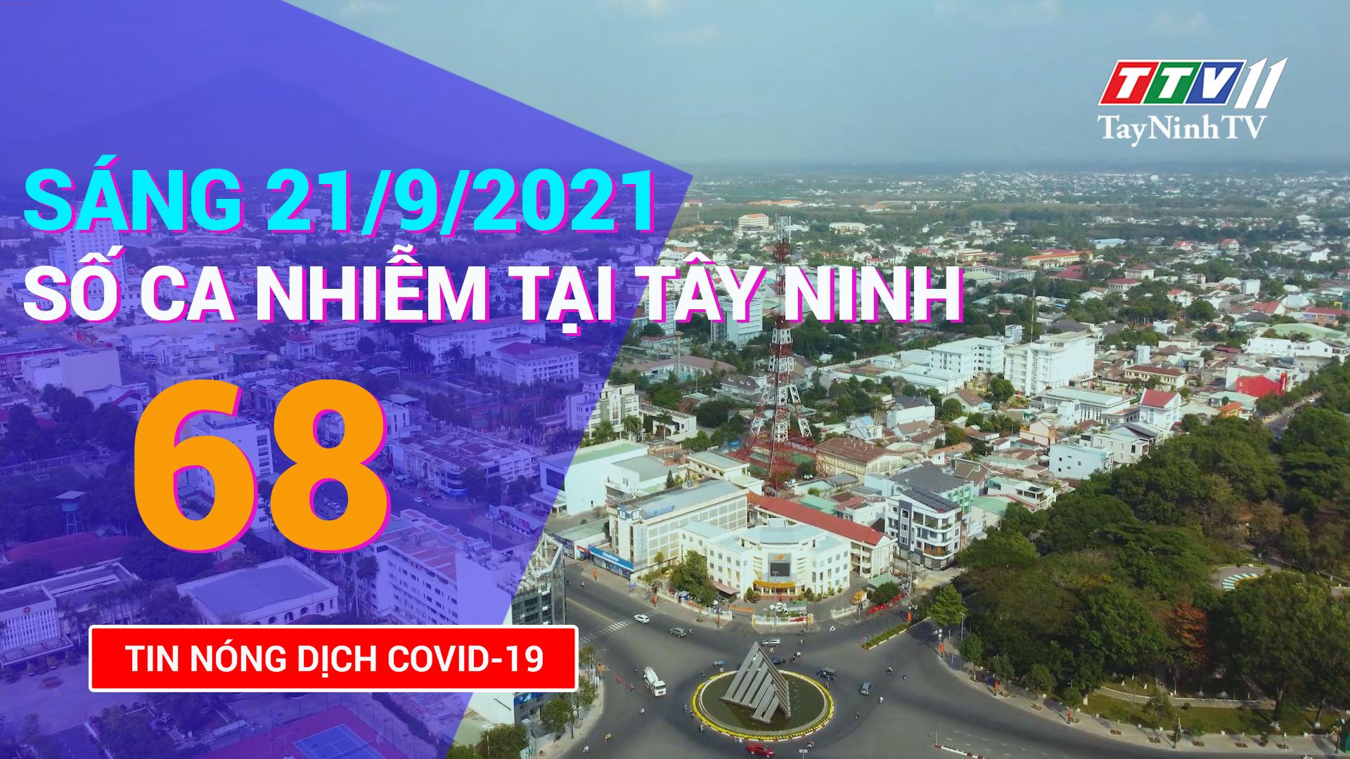 Tin tức Covid-19 sáng 21/9/2021 | TayNinhTV