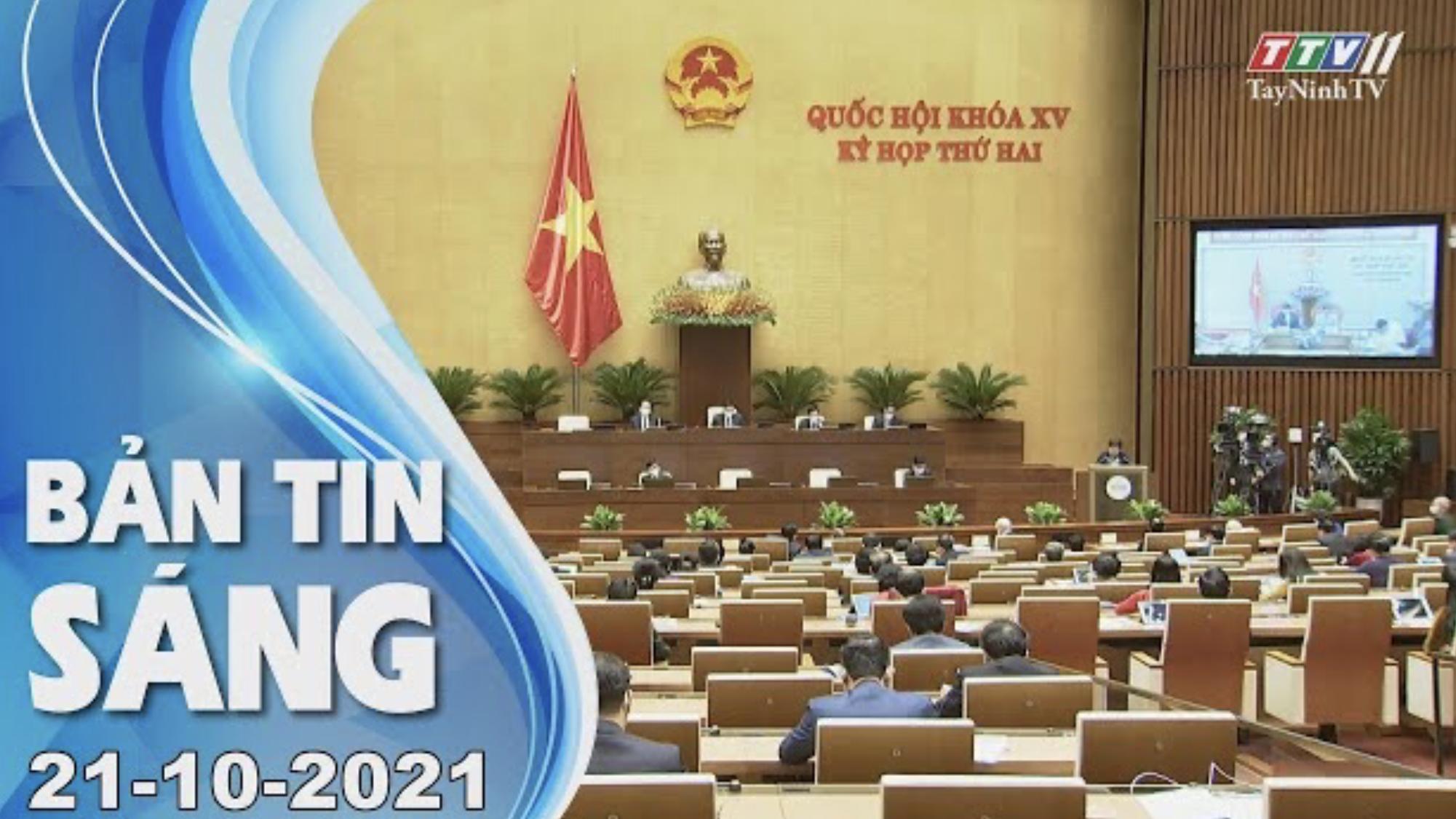 BẢN TIN SÁNG 21/10/2021 | Tin tức hôm nay | TayNinhTV