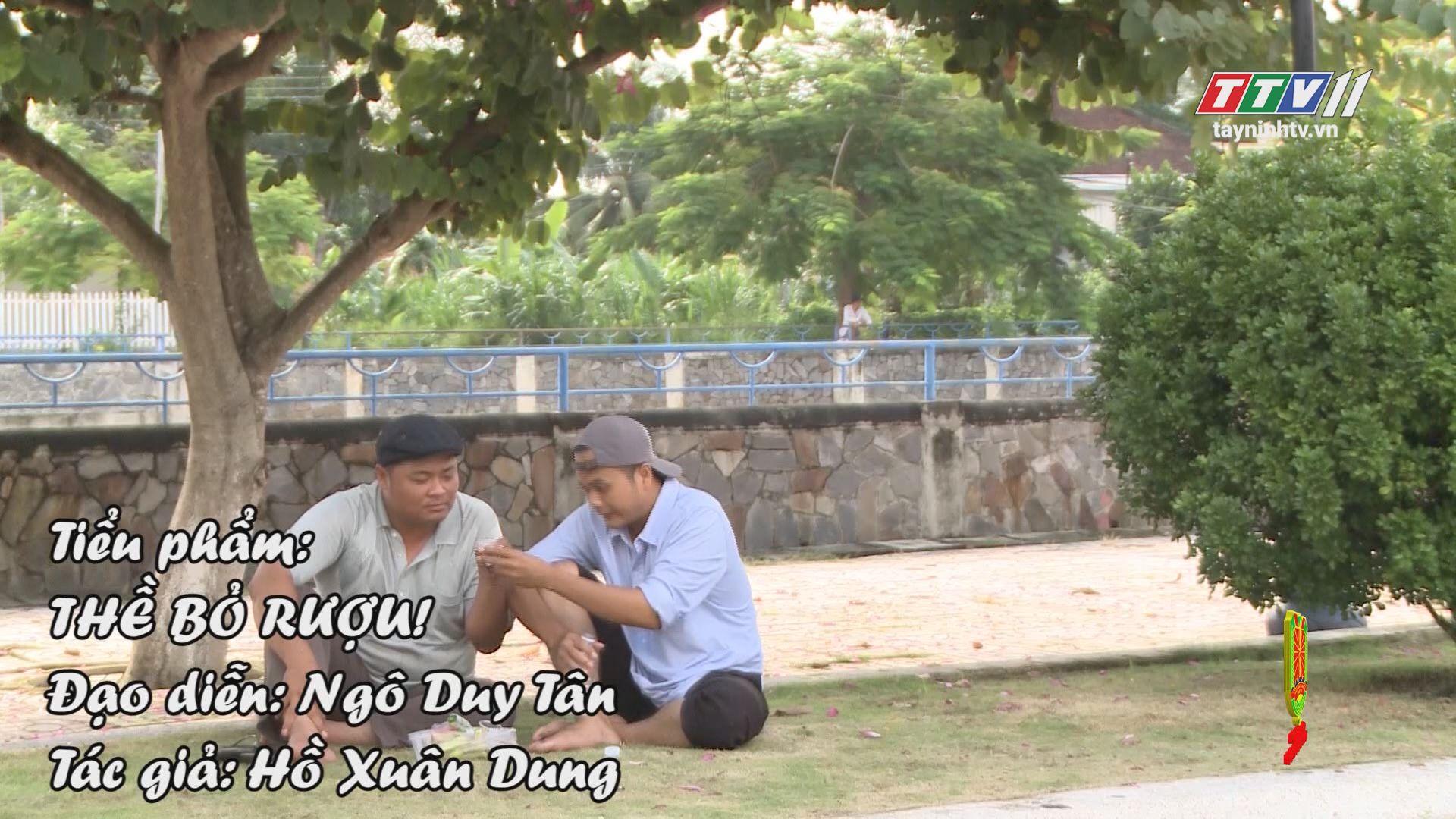 Thề bỏ rượu | VĂN HÓA GIAO THÔNG | TayNinhTV