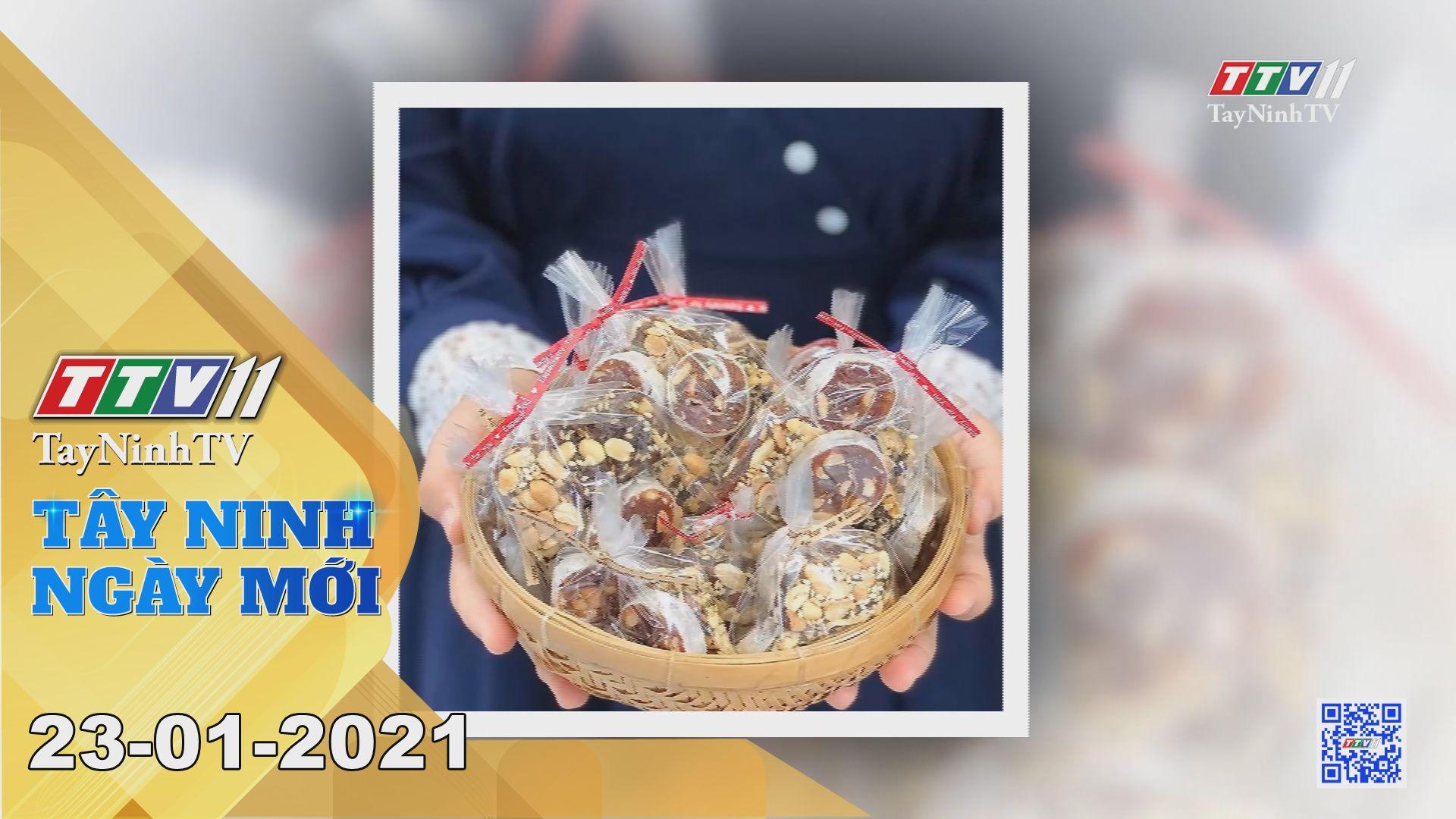 Tây Ninh Ngày Mới 23-01-2021 | Tin tức hôm nay | TayNinhTV