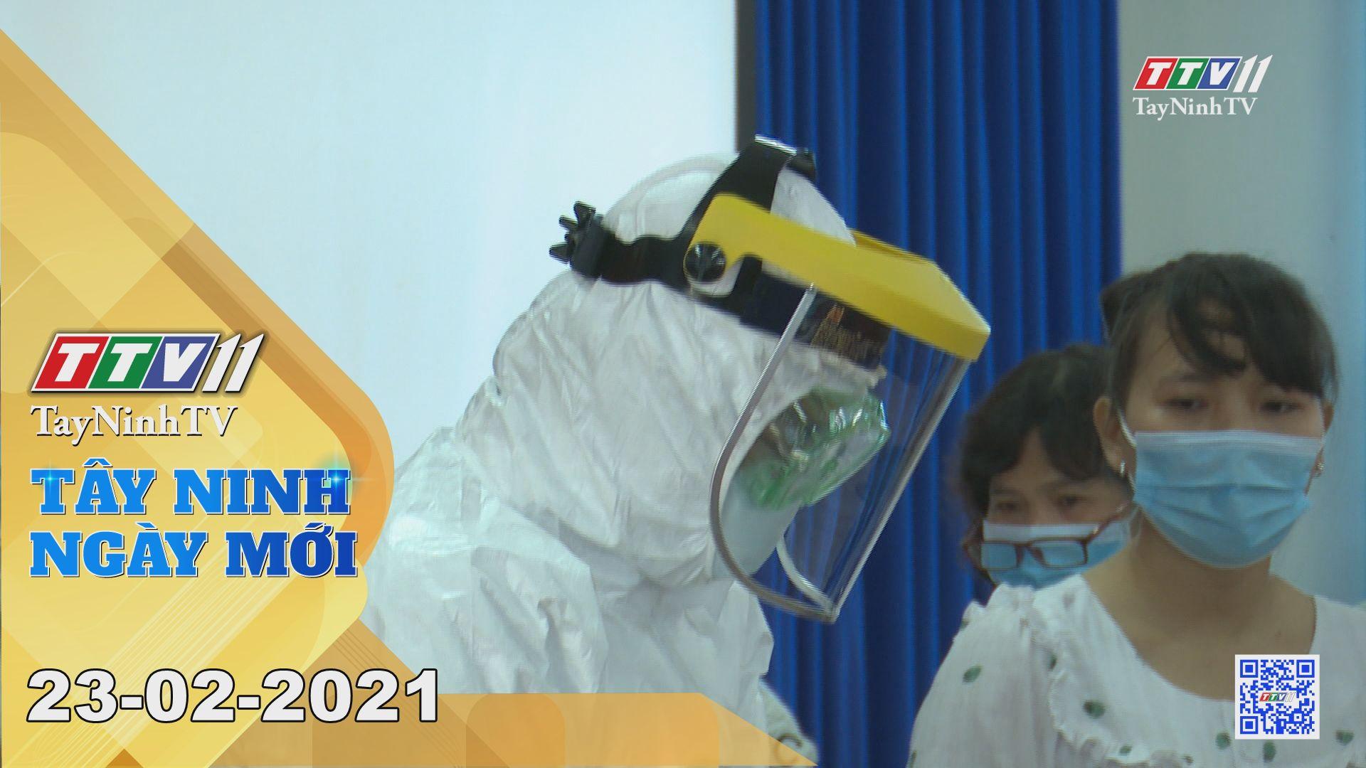 Tây Ninh Ngày Mới 23-02-2021 | Tin tức hôm nay | TayNinhTV
