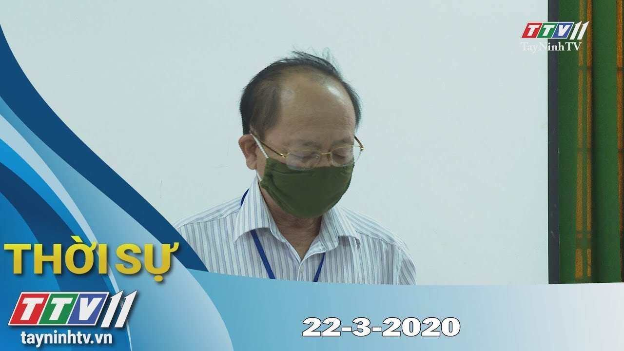 Thời sự Tây Ninh 22-3-2020 | Tin tức hôm nay | TayNinhTV