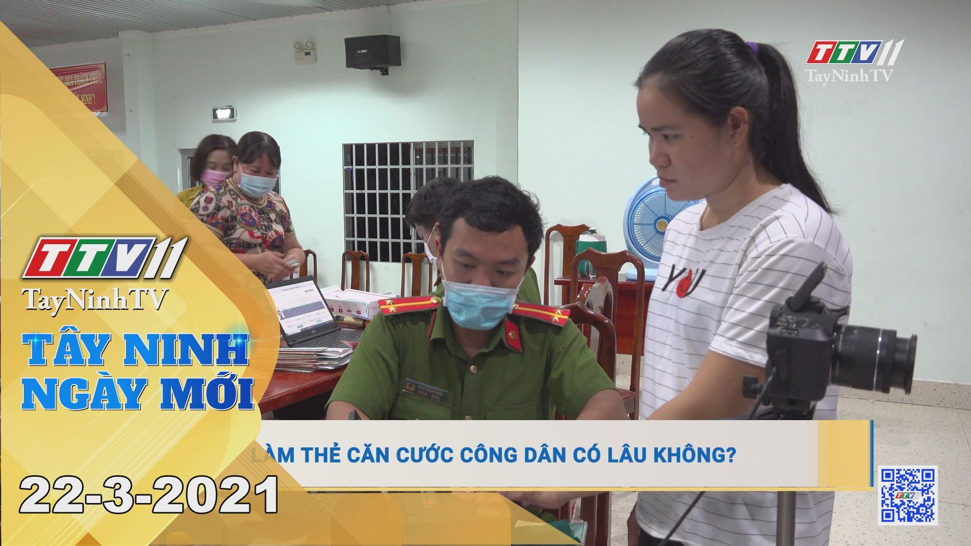 Tây Ninh Ngày Mới 22-3-2021   Tin tức hôm nay   TayNinhTV