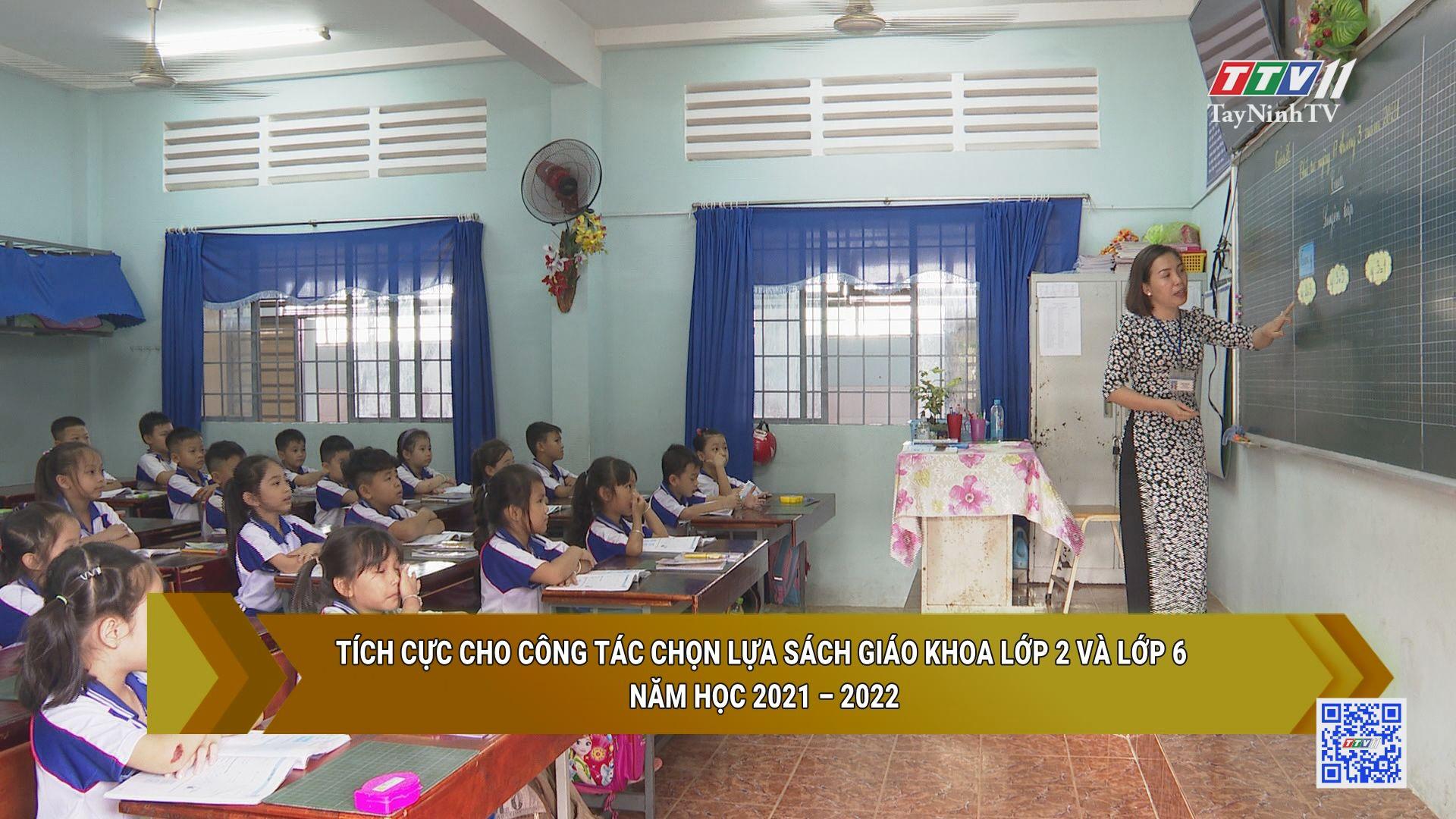 Tích cực cho công tác chọn lựa sách giáo khoa lớp 2 và lớp 6 năm học 2021-2022 | GIÁO DỤC VÀ ĐÀO TẠO | TayNinhTV