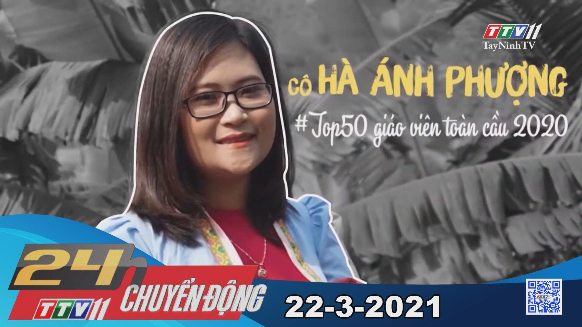 24h Chuyển động 22-3-2021 | Tin tức hôm nay | TayNinhTV