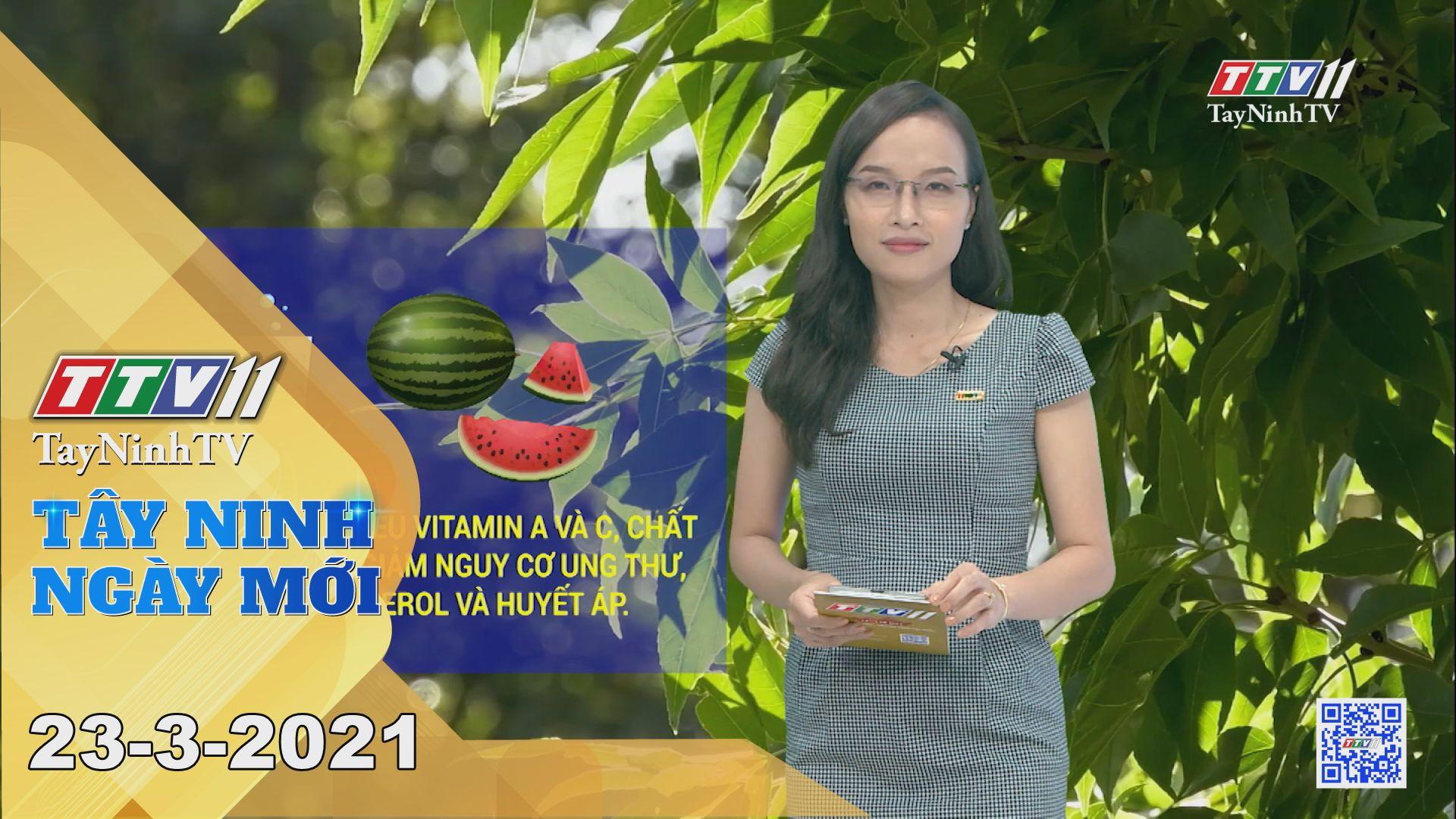 Tây Ninh Ngày Mới 23-3-2021   Tin tức hôm nay   TayNinhTV