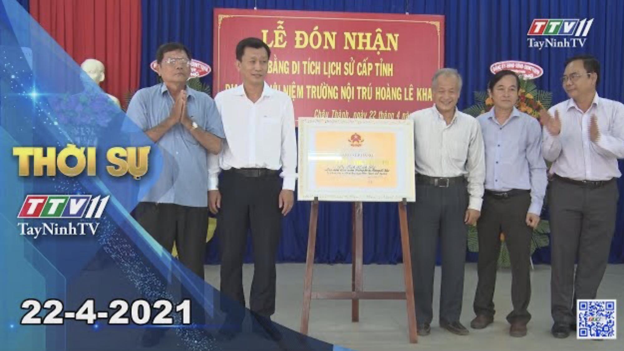 Thời sự Tây Ninh 22-4-2021 | Tin tức hôm nay | TayNinhTV