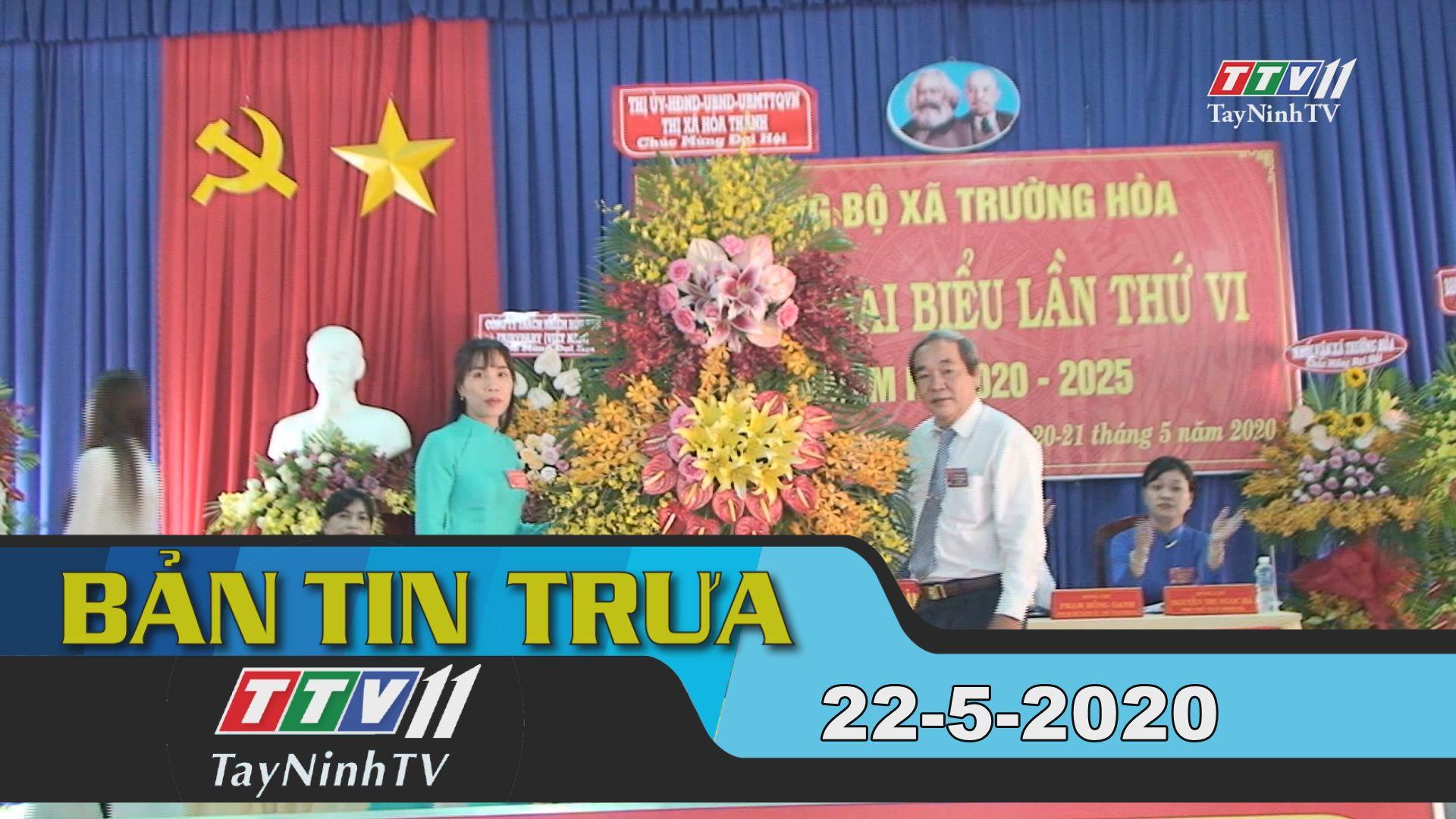 Bản tin trưa 22-5-2020 | Tin tức hôm nay | TayNinhTV
