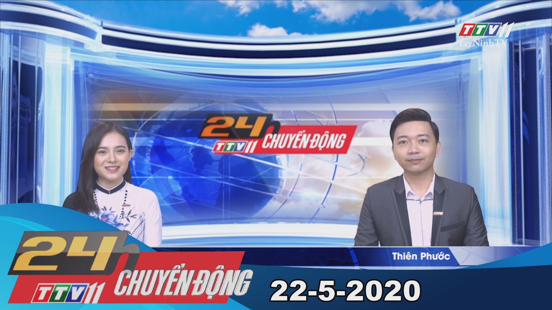 24h Chuyển động 22-5-2020 | Tin tức hôm nay | TayNinhTV