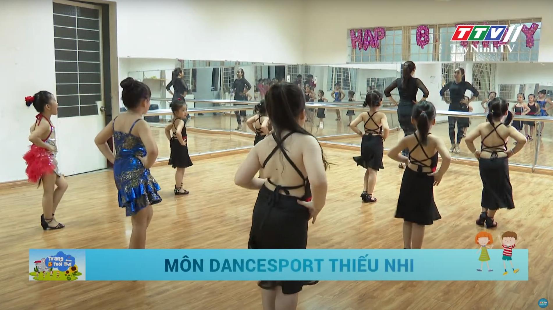 Môn Dancesport thiếu nhi | TRANG TUỔI THƠ | TayNinhTV