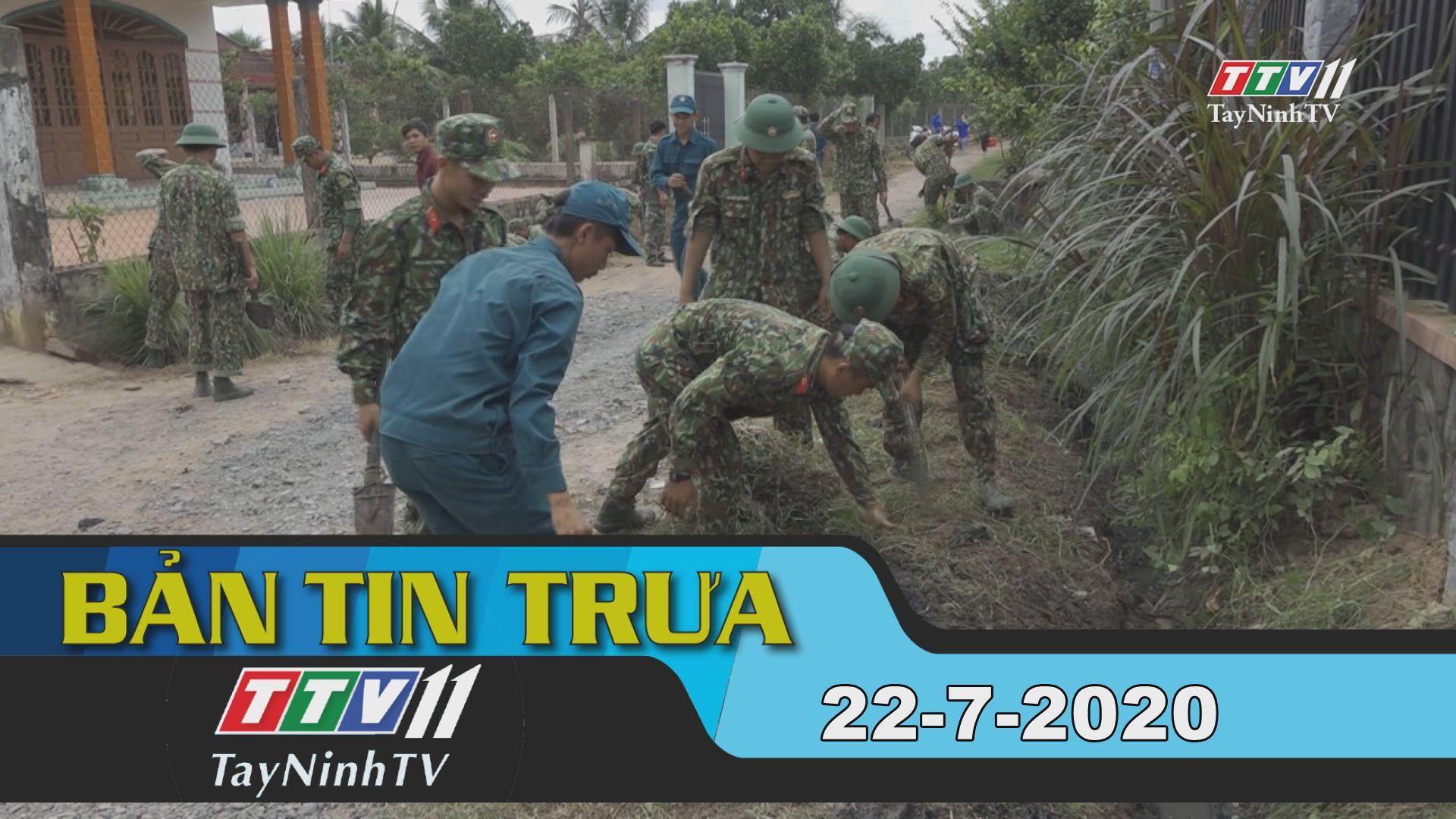 Bản tin trưa 22-7-2020 | Tin tức hôm nay | TayNinhTV