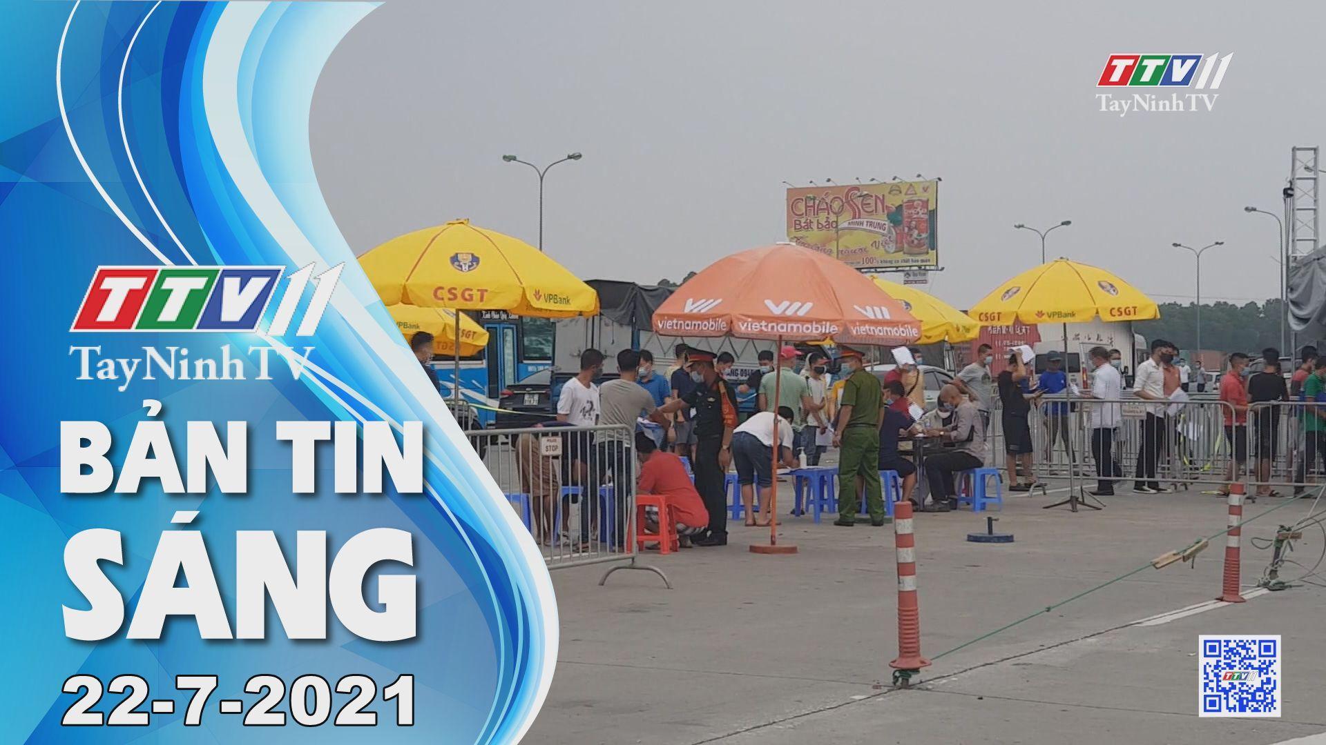 Bản tin sáng 22-7-2021 | Tin tức hôm nay | TayNinhTV