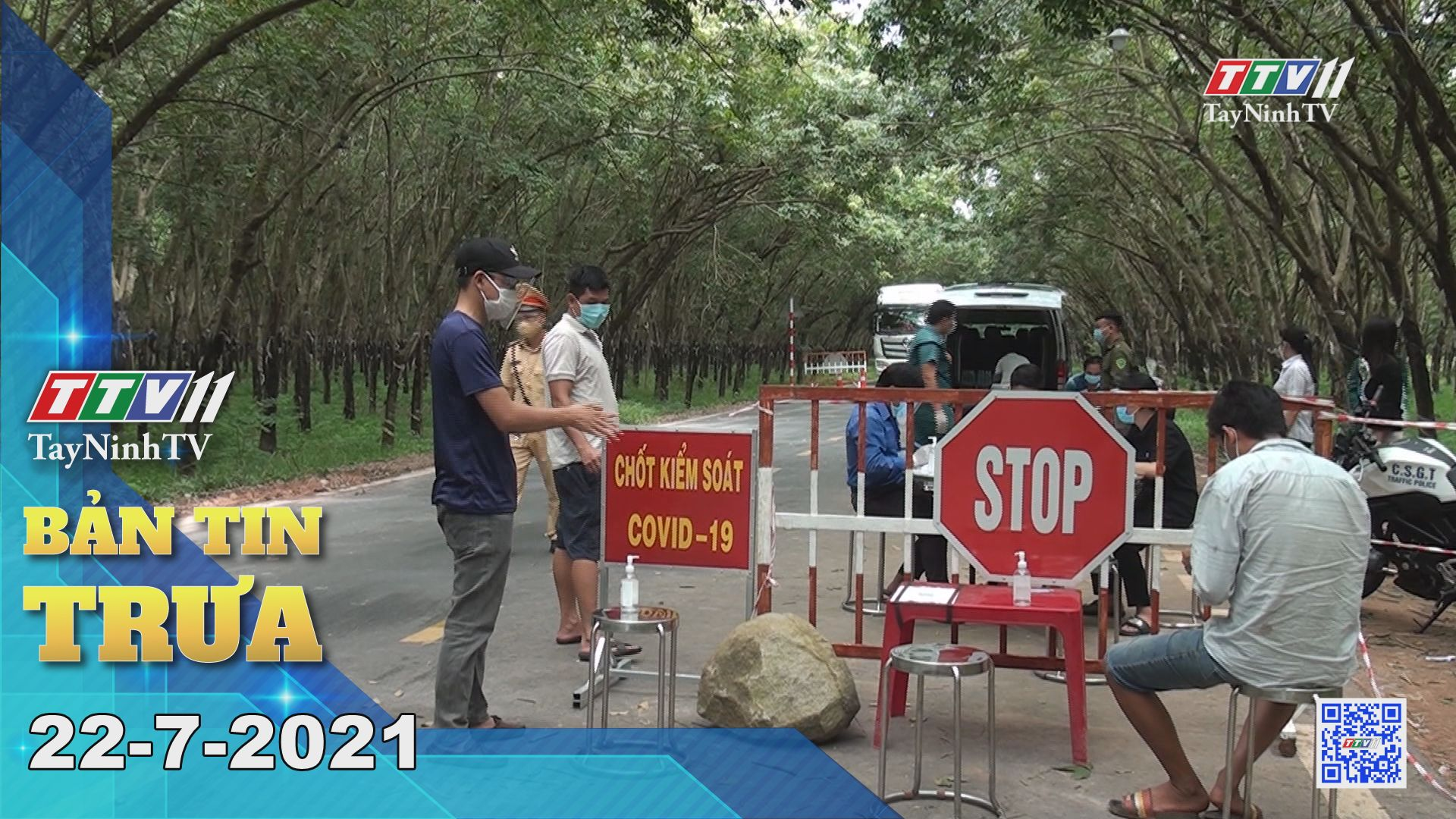 Bản tin trưa 22-7-2021 | Tin tức hôm nay | TayNinhTV