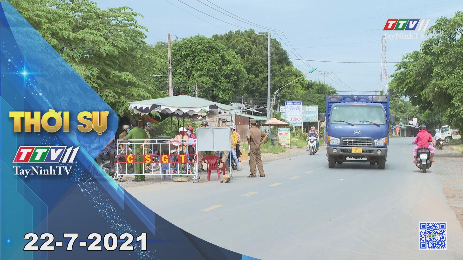 Thời sự Tây Ninh 22-7-2021 | Tin tức hôm nay | TayNinhTV
