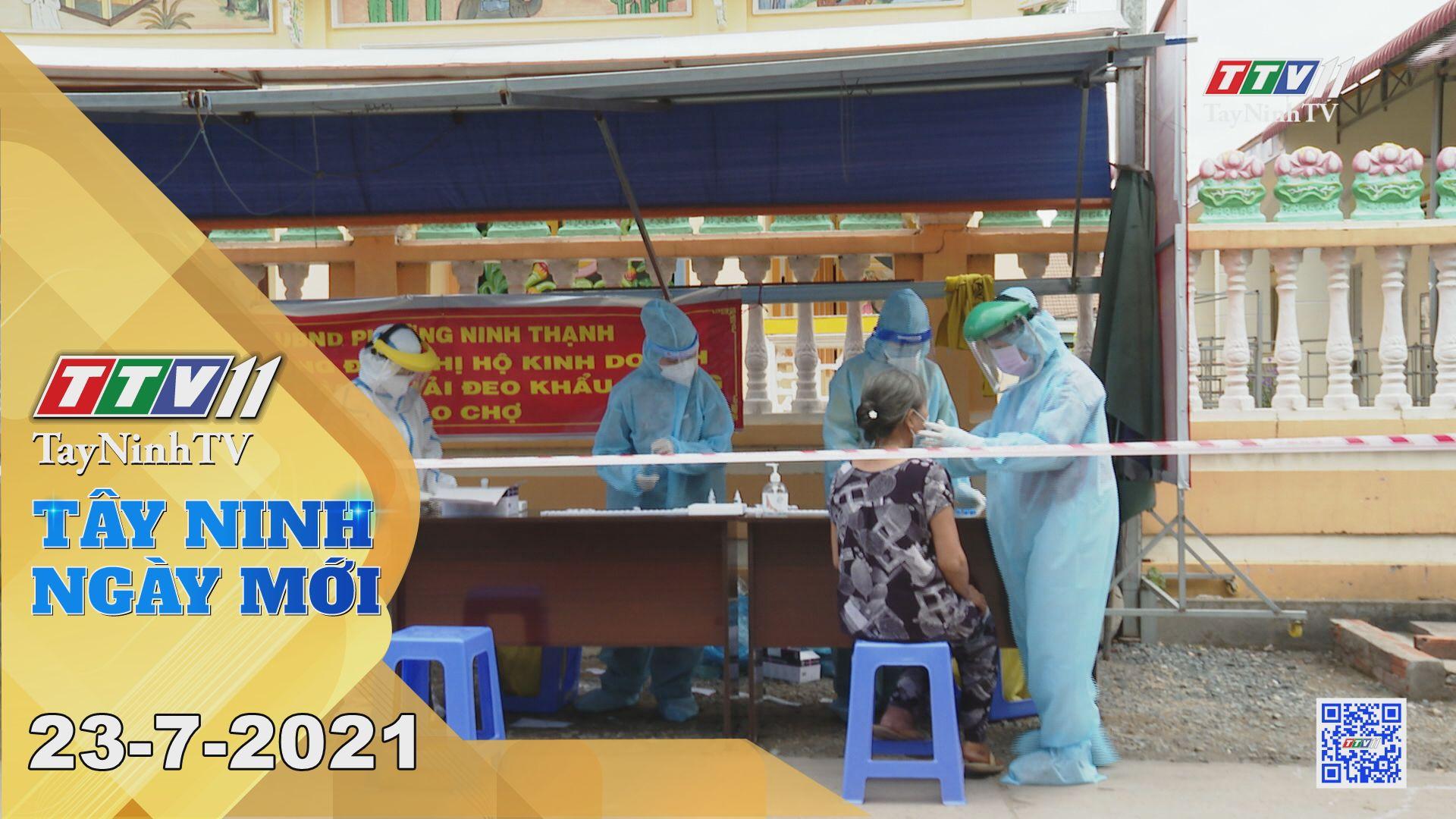 Tây Ninh Ngày Mới 23-7-2021 | Tin tức hôm nay | TayNinhTV