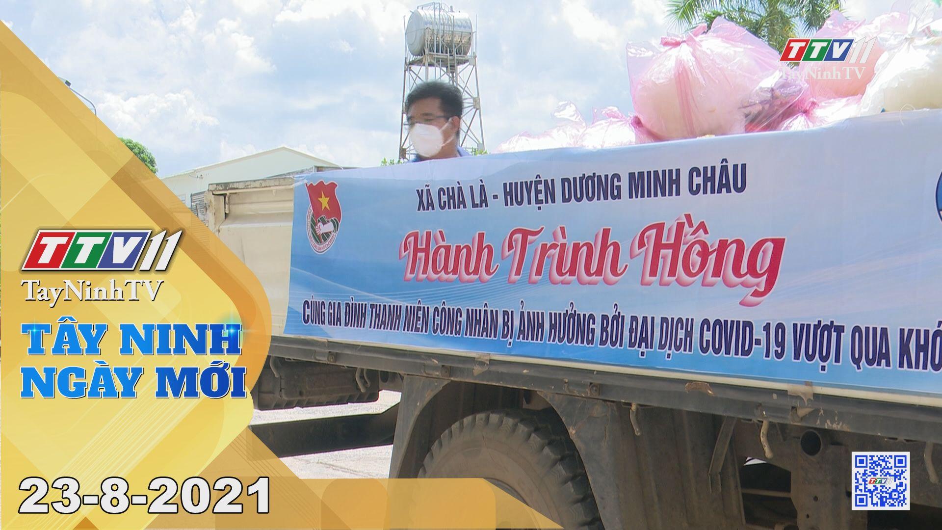 Tây Ninh Ngày Mới 23-8-2021 | Tin tức hôm nay | TayNinhTV