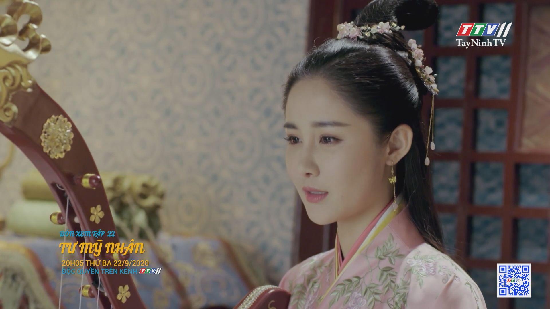 Tư mỹ nhân-TẬP 22 trailer | PHIM TƯ MỸ NHÂN | TayNinhTV