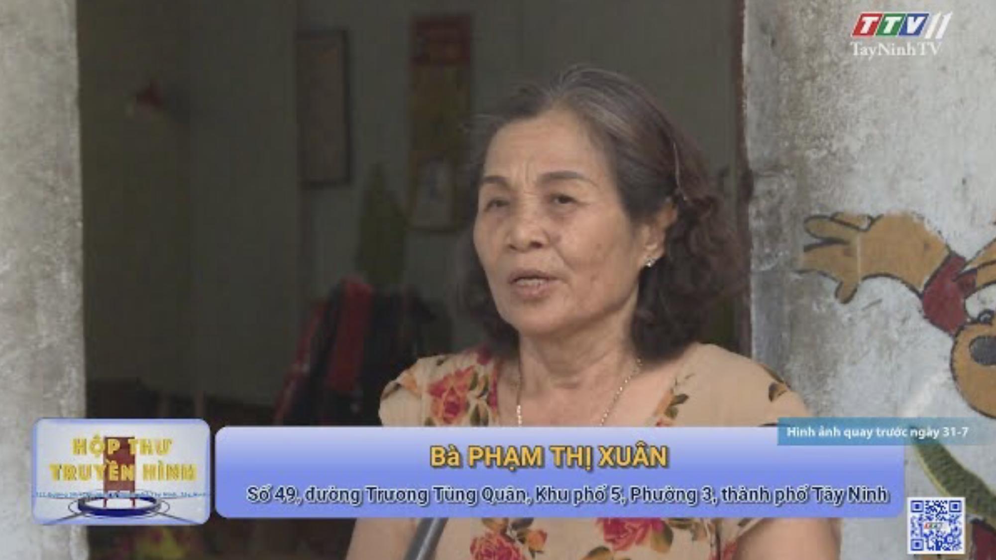 Phản ánh của bà Phạm Thị Xuân | Hộp thư truyền hình | TayNinhTV
