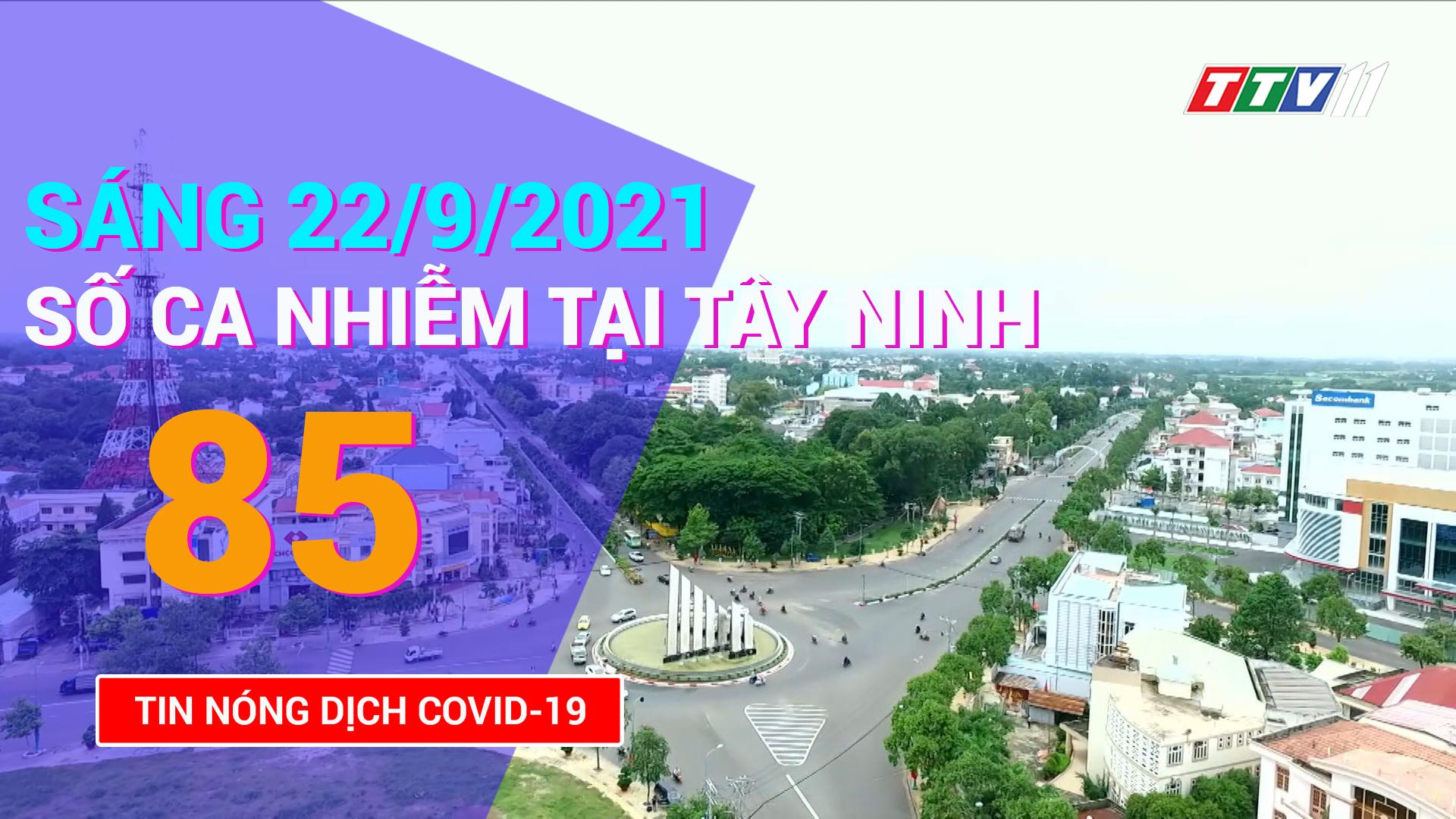 Tin tức Covid-19 sáng 22/9/2021 | TayNinhTV
