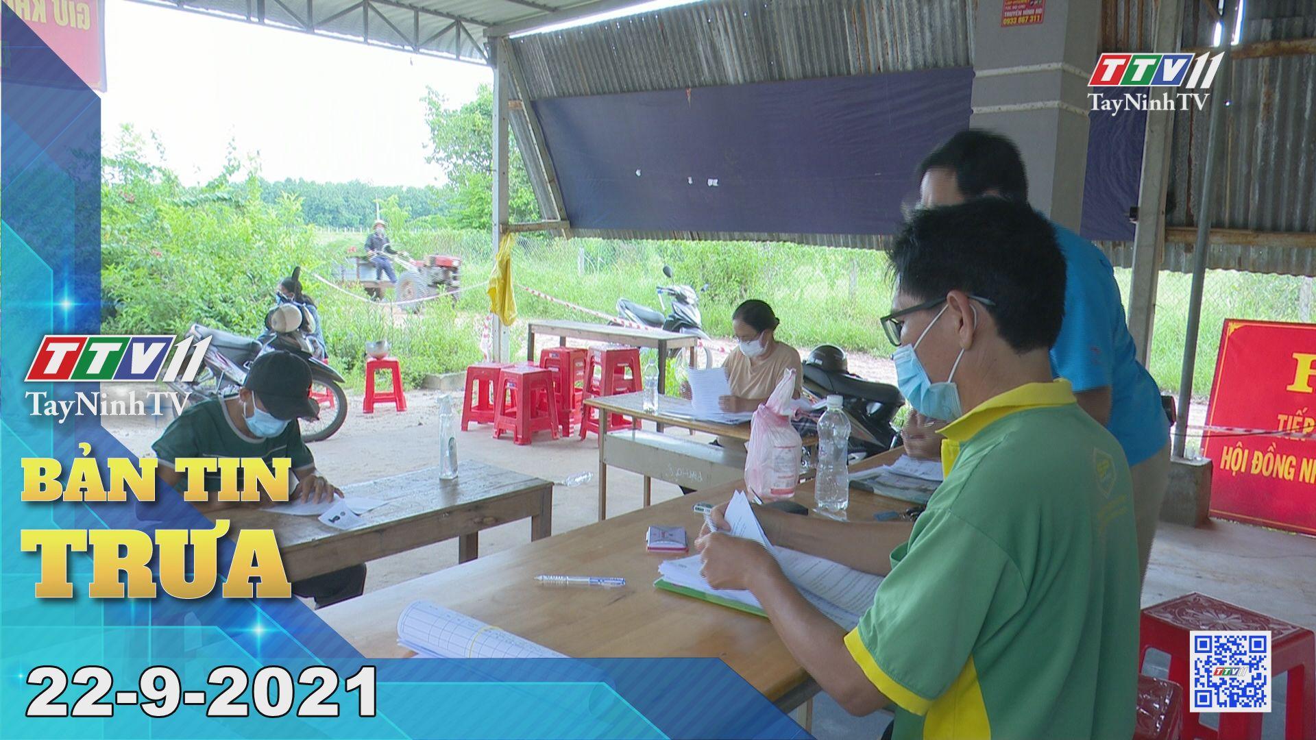 Bản tin trưa 22/9/2021 | Tin tức hôm nay | TayNinhTV