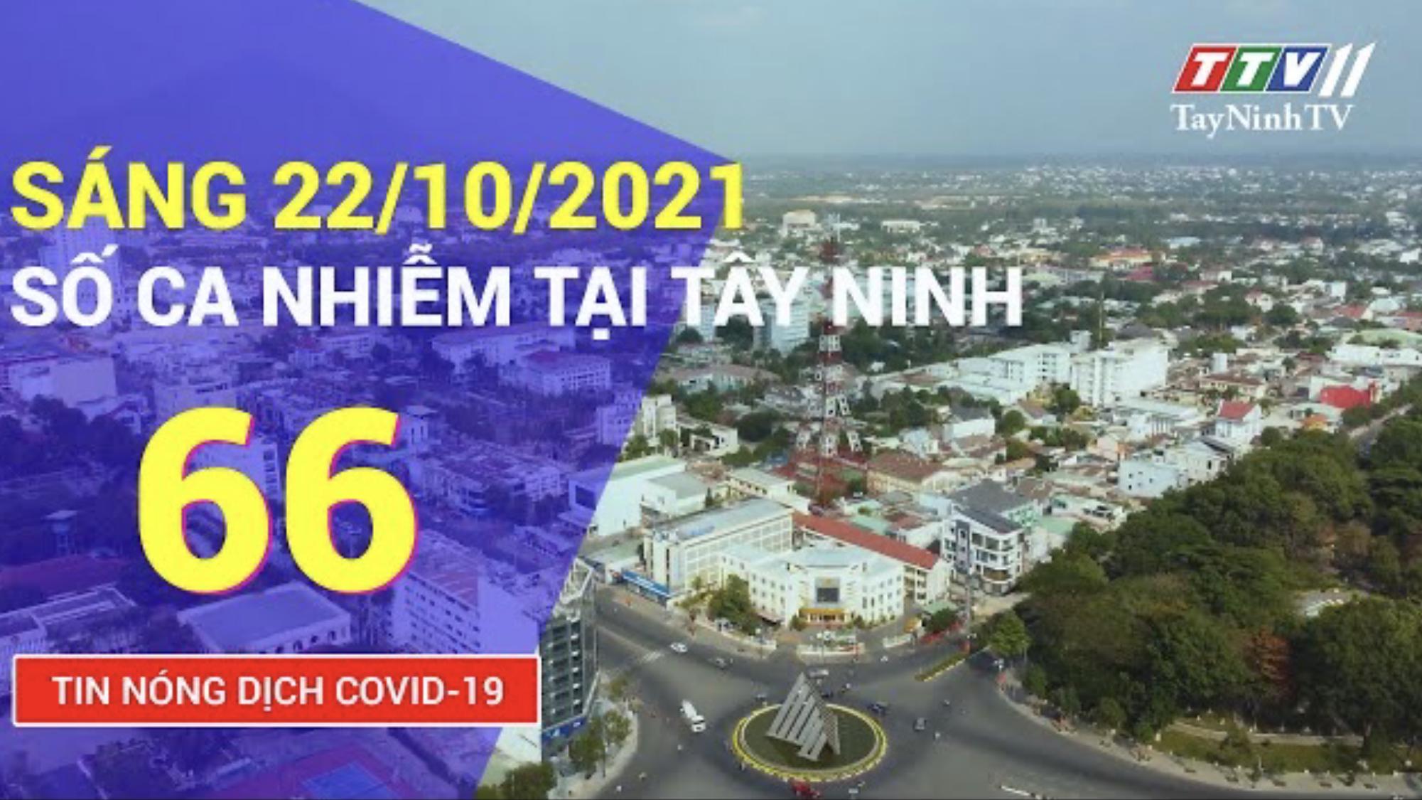 TIN TỨC COVID-19 SÁNG 22/10/2021 | Tin tức hôm nay | TayNinhTV