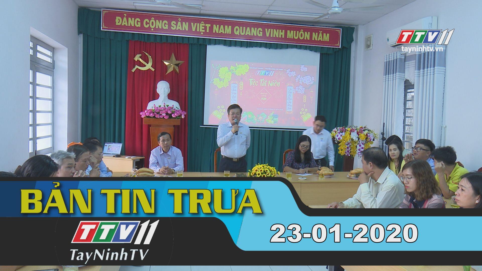 Bản tin trưa 23-01-2020 | Tin tức hôm nay | TayNinhTV