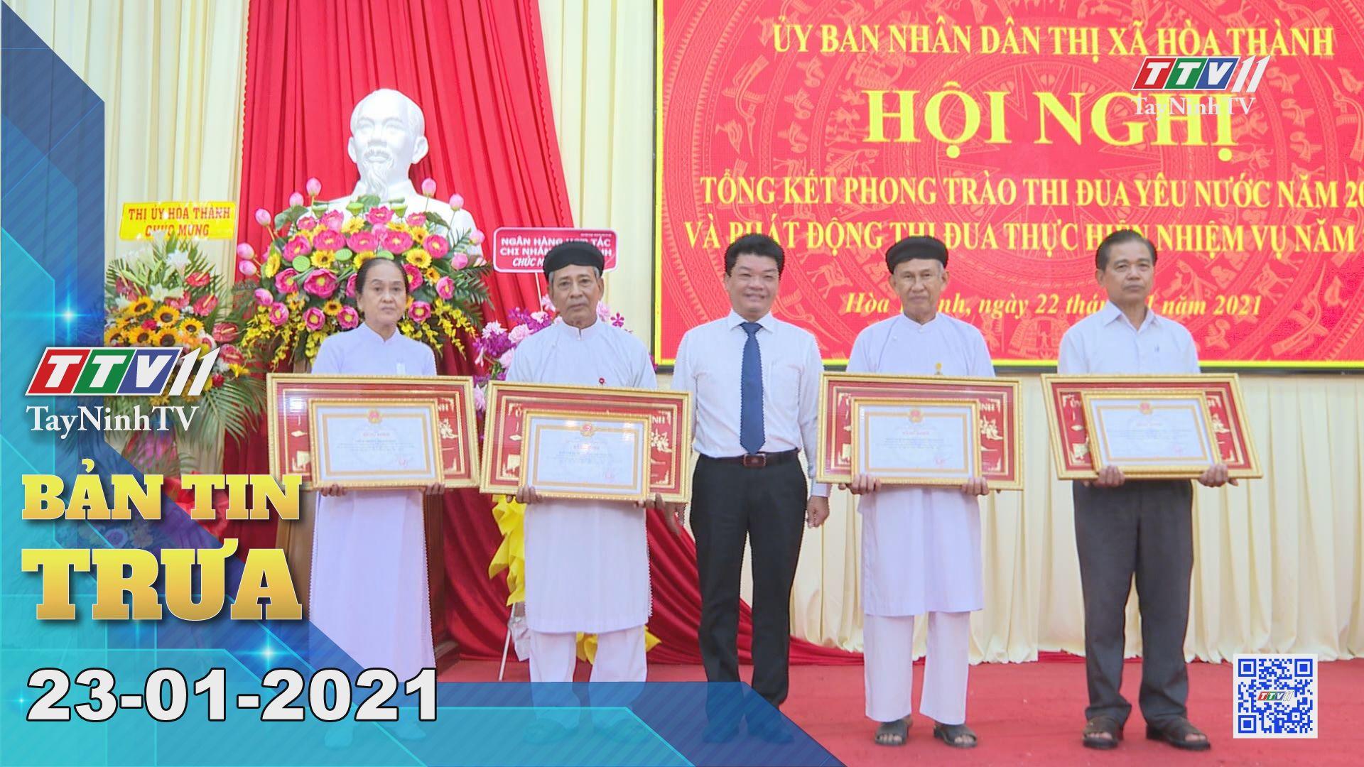 Bản tin trưa 23-01-2021 | Tin tức hôm nay | TayNinhTV