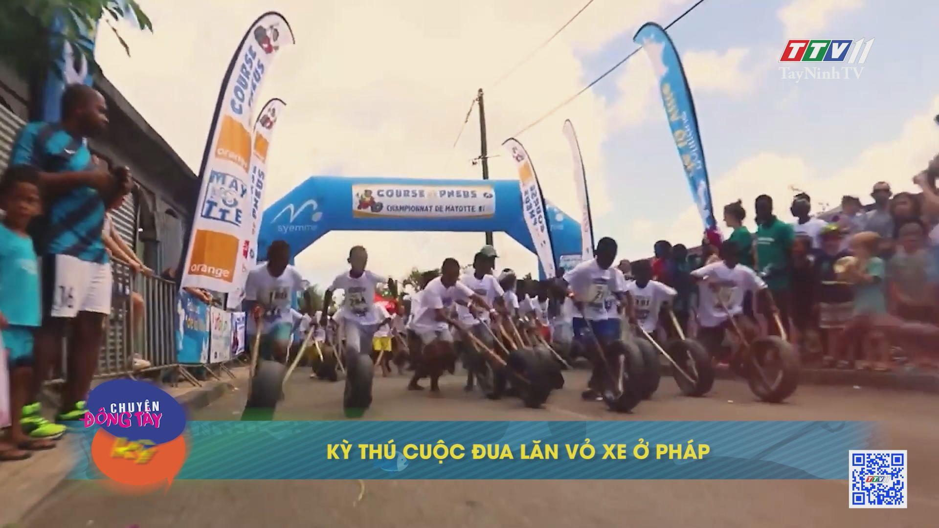 Kỳ thú cuộc đua lăn vỏ xe ở Pháp | CHUYỆN ĐÔNG TÂY KỲ THÚ | TayNinhTVE
