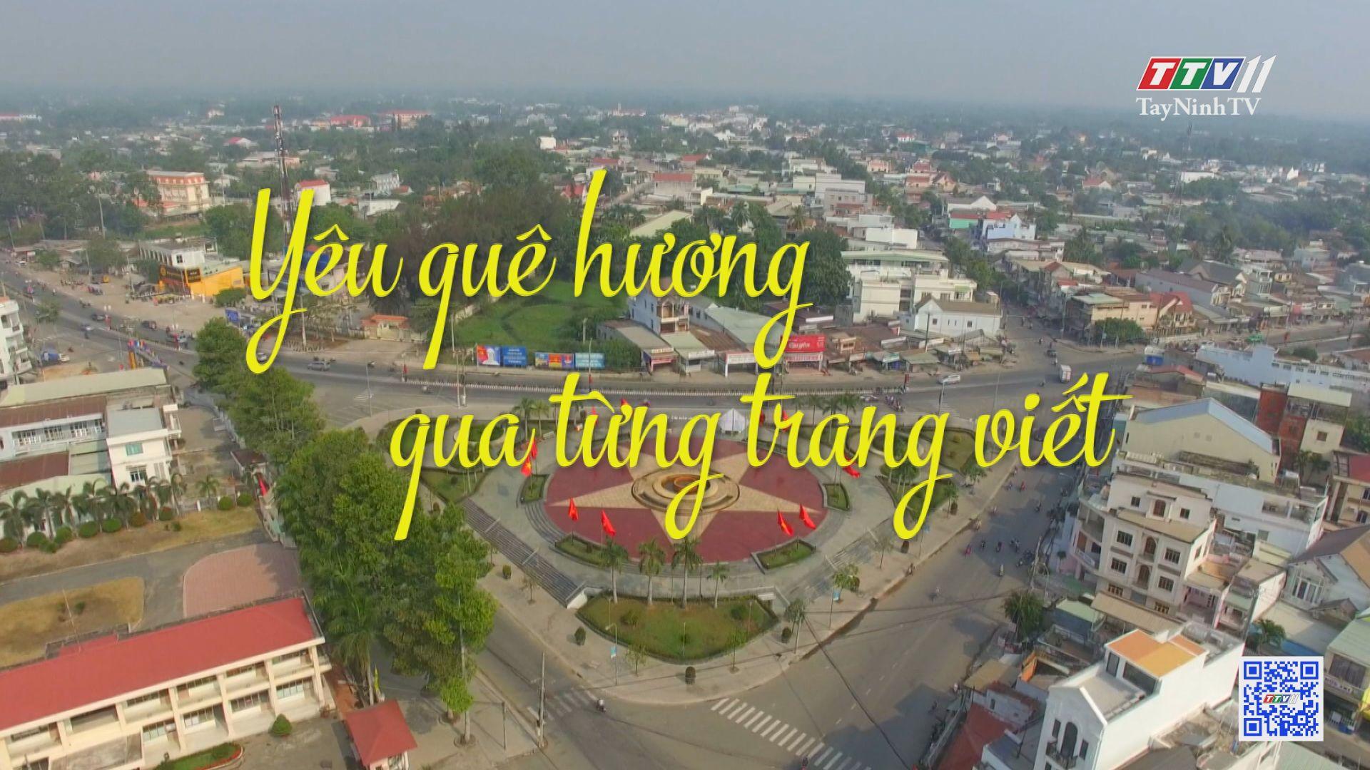 Yêu quê hương qua từng trang viết | DẤU ẤN CUỘC ĐỜI | TayNinhTV
