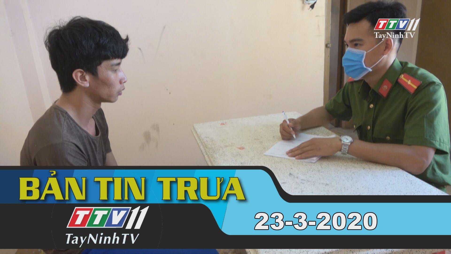 Bản tin trưa 23-3-2020 | Tin tức hôm nay | TayNinhTV