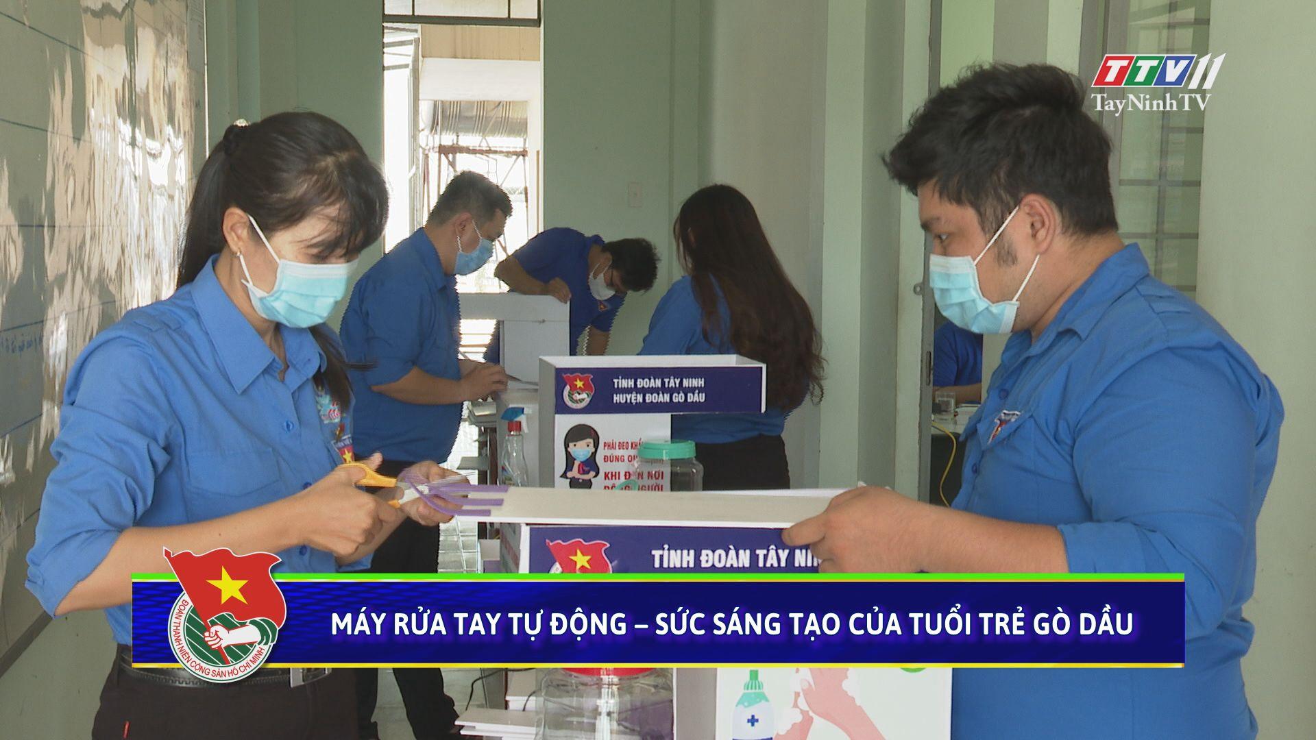 Máy rửa tay tự động - Sức sáng tạo của tuổi trẻ Gò Dầu | THANH NIÊN | TayNinhTV