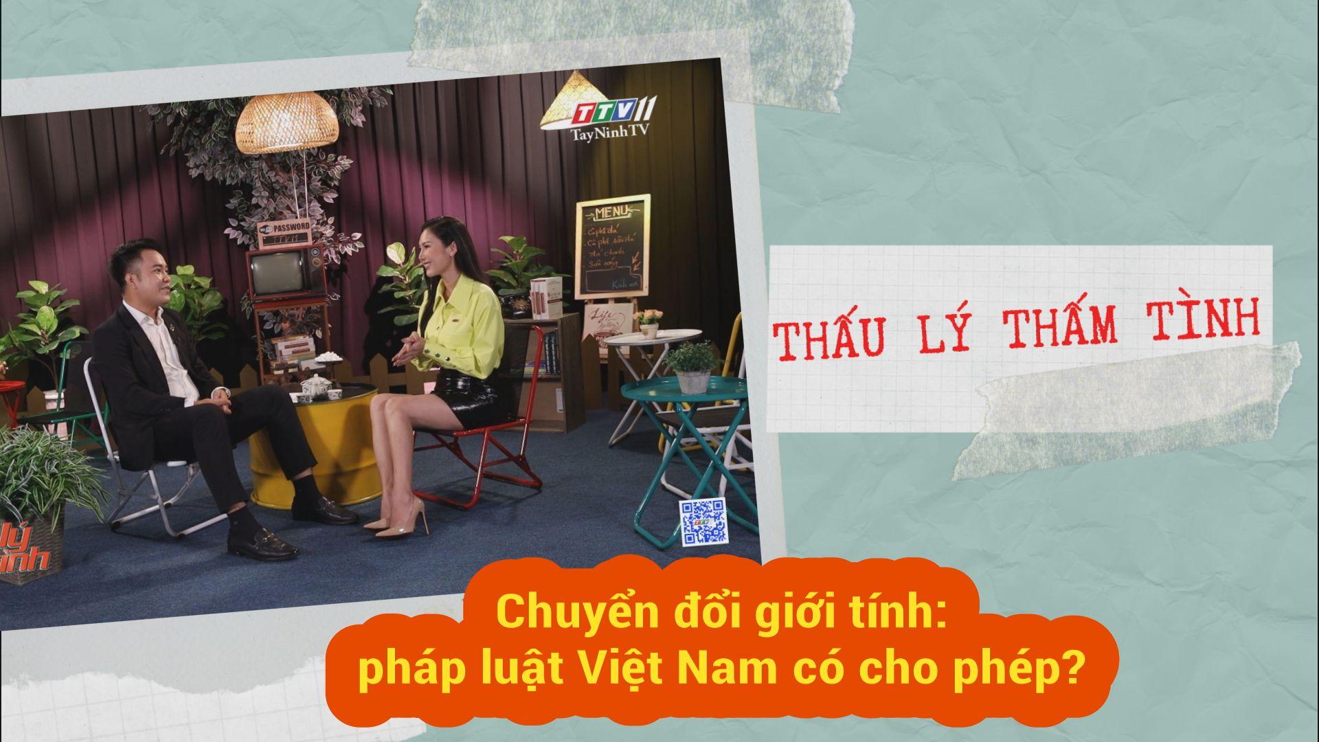 Chuyển đổi giới tính: pháp luật Việt Nam có cho phép? | THẤU LÝ THẤM TÌNH | TayNinhTVE