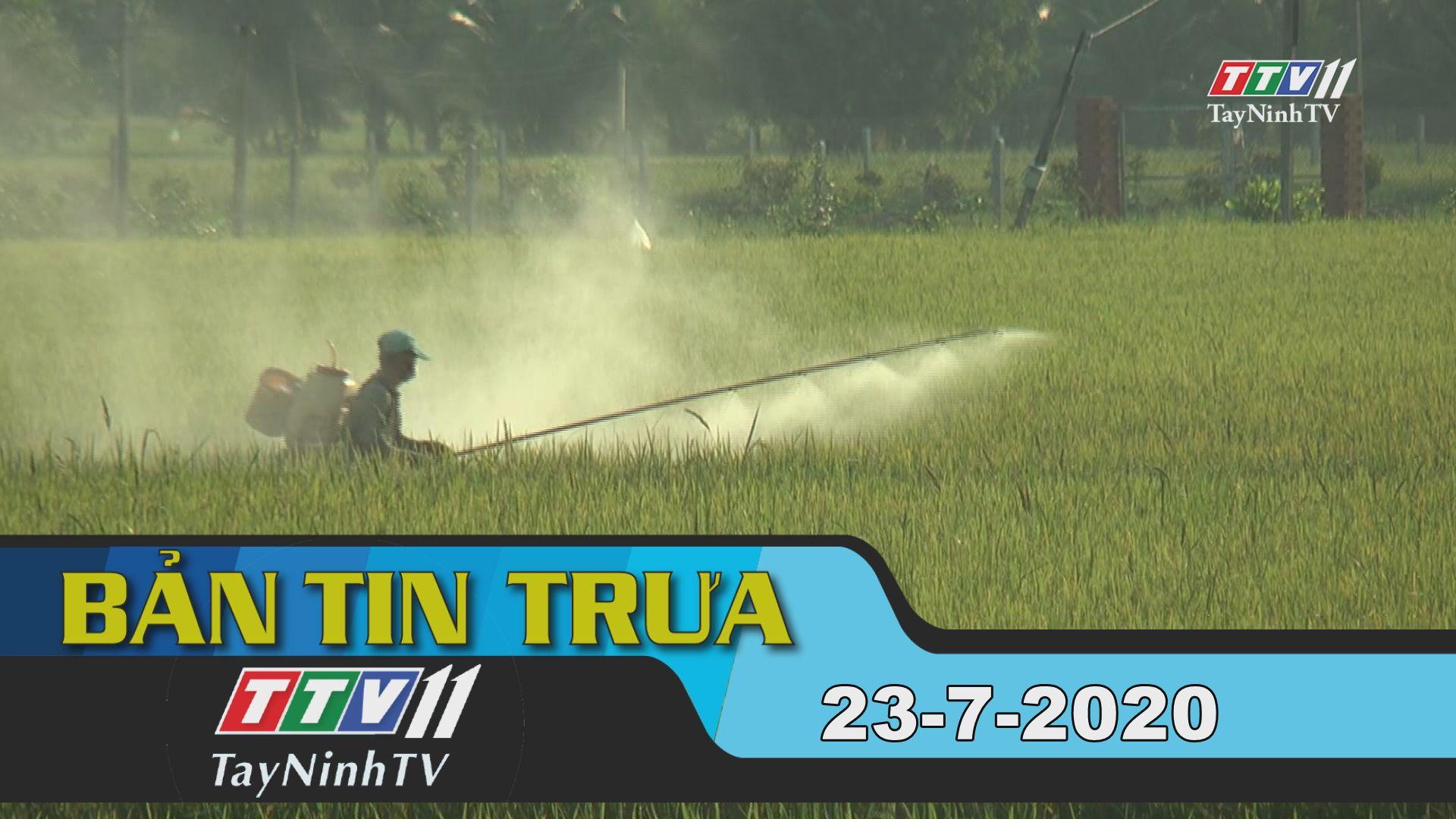 Bản tin trưa 23-7-2020 | Tin tức hôm nay | TayNinhTV
