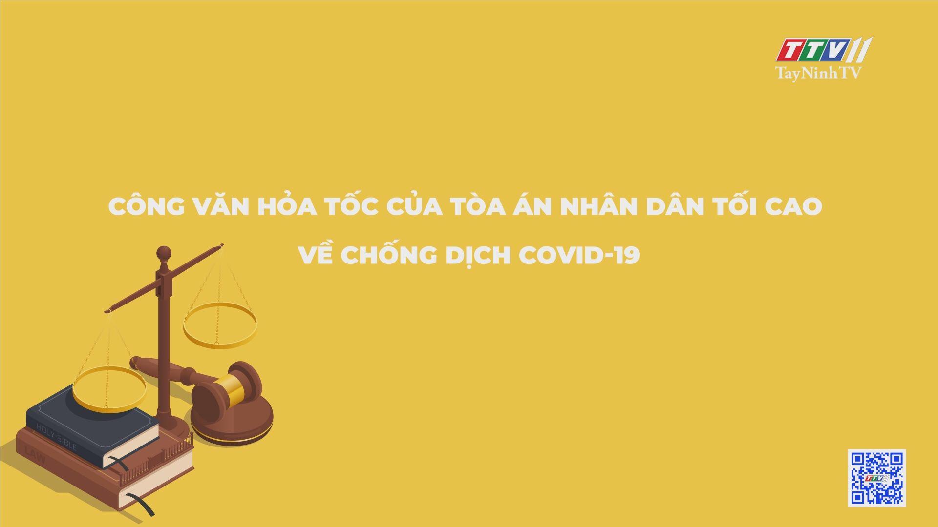 Công văn hỏa tốc của Tòa án Nhân dân Tối cao về chống dịch Covdi-19 | PHÁP LUẬT VÀ ĐỜI SỐNG | TayNinhTV
