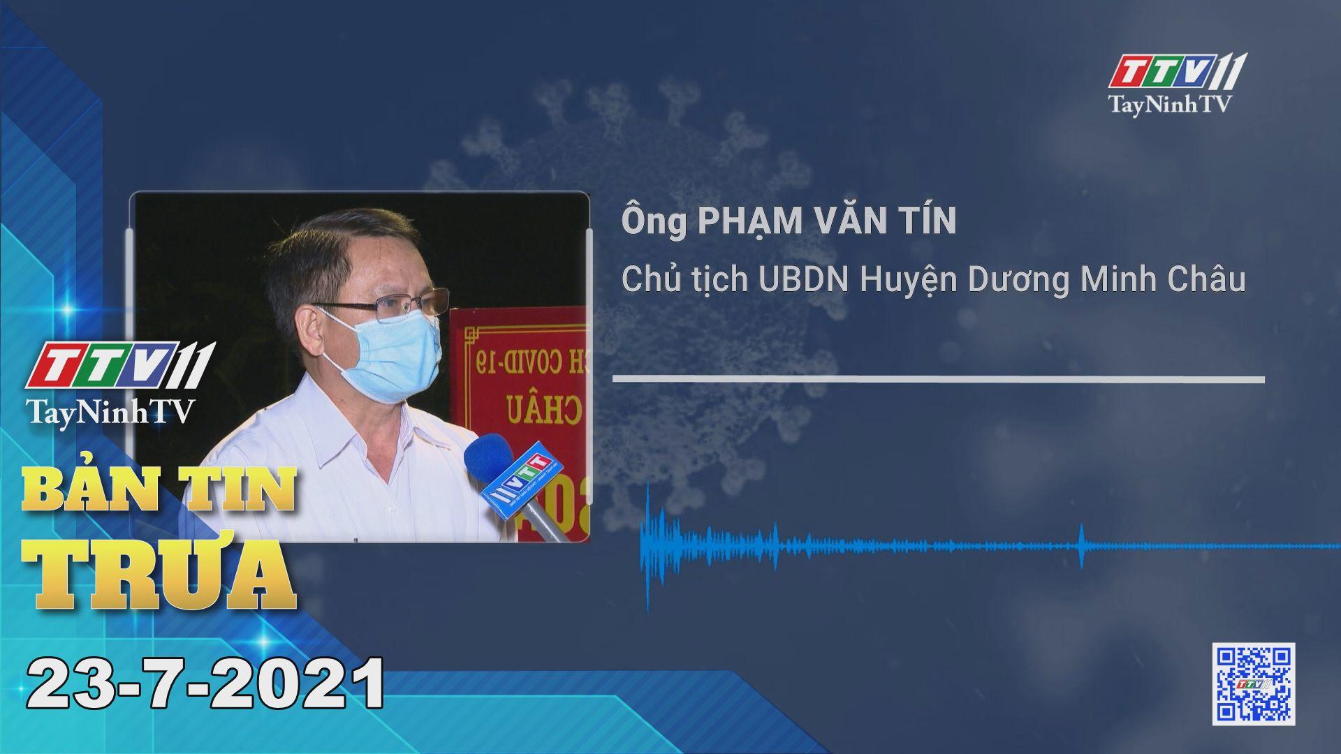 Bản tin trưa 23-7-2021 | Tin tức hôm nay | TayNinhTV