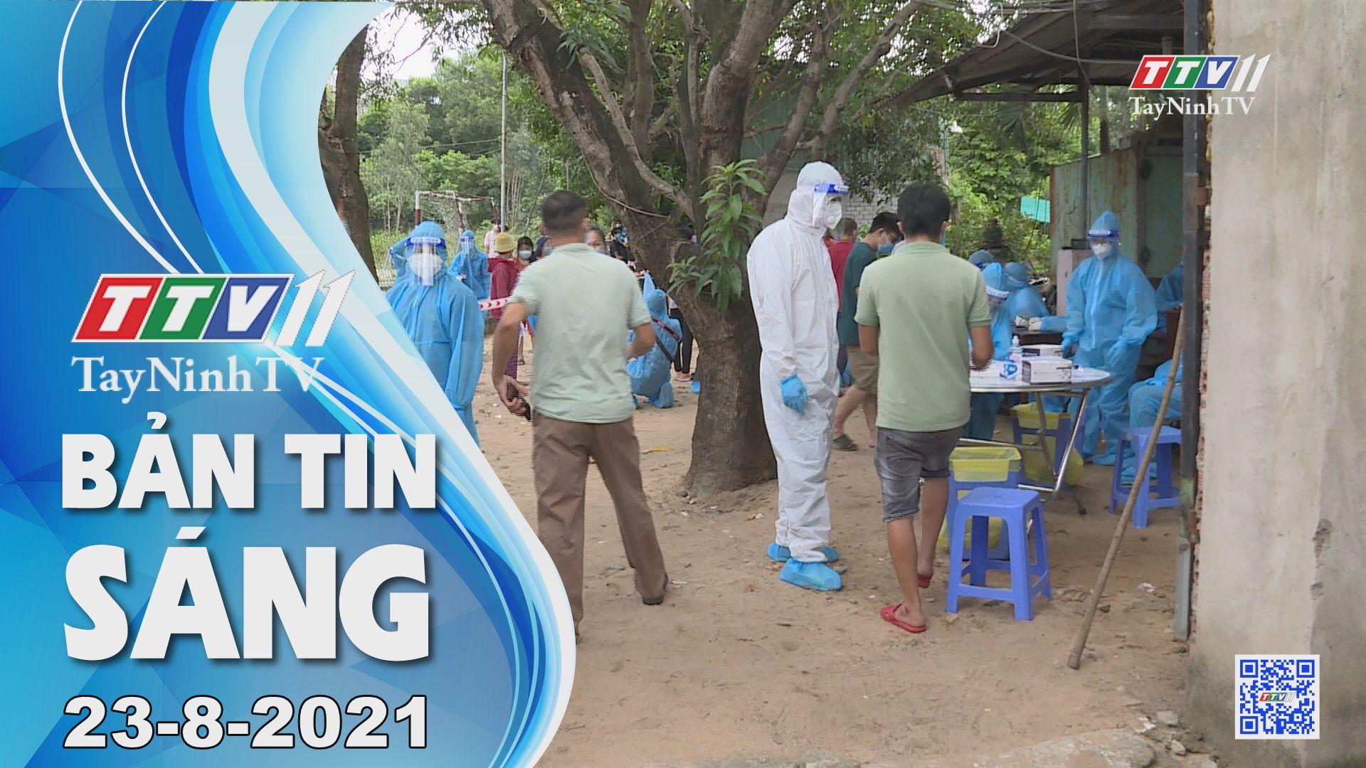 Bản tin sáng 23-8-2021   Tin tức hôm nay   TayNinhTV
