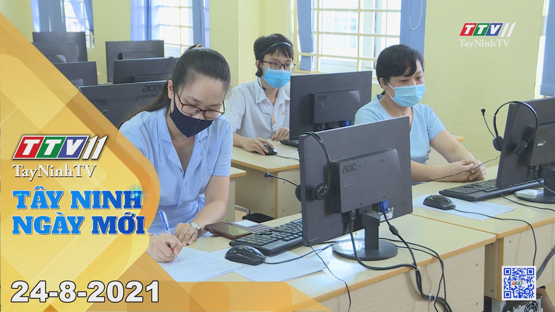 Tây Ninh Ngày Mới 24-8-2021 | Tin tức hôm nay | TayNinhTV