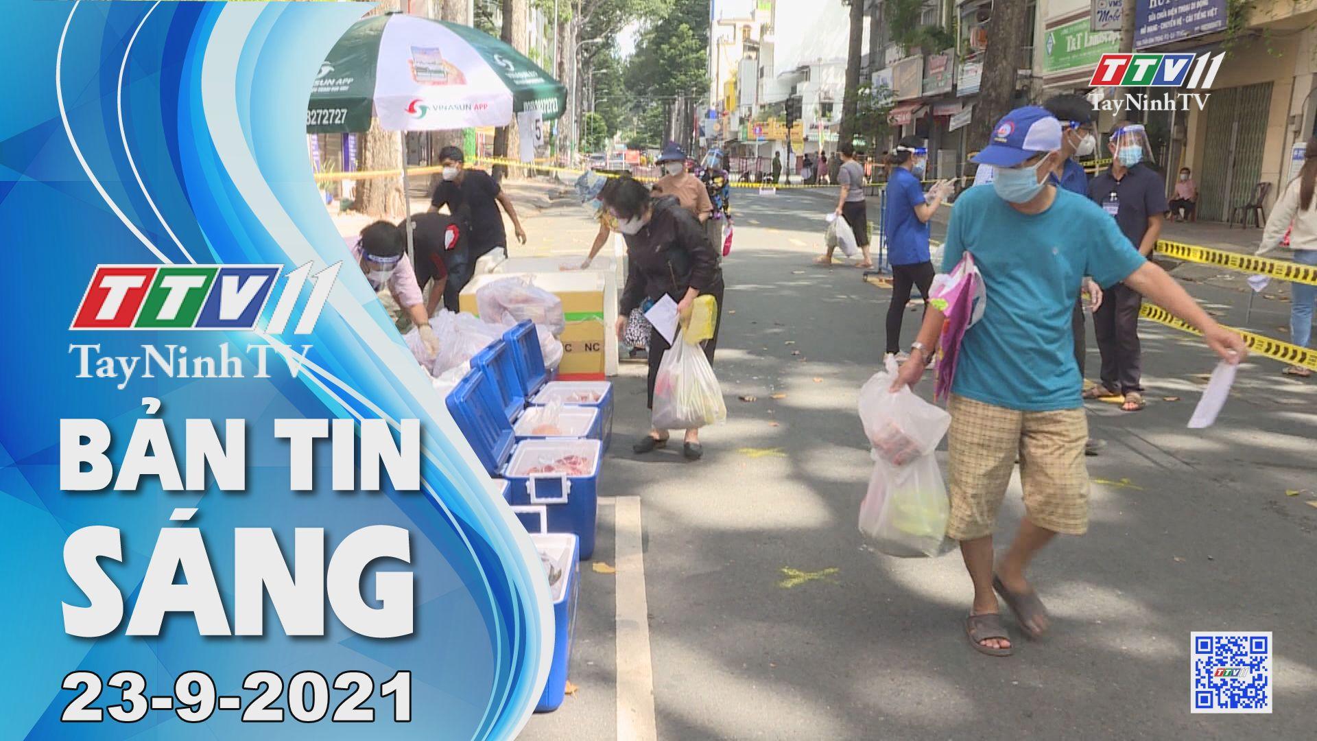 Bản tin sáng 23/9/2021 | Tin tức hôm nay | TayNinhTV